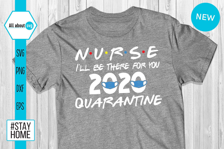 Nurse Quarantine Svg Quarantine 2020 Svg By All About Svg