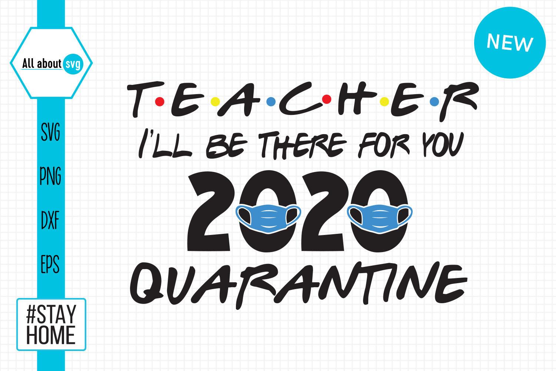 Teacher 2020 Quarantine Svg By All About Svg Thehungryjpeg Com