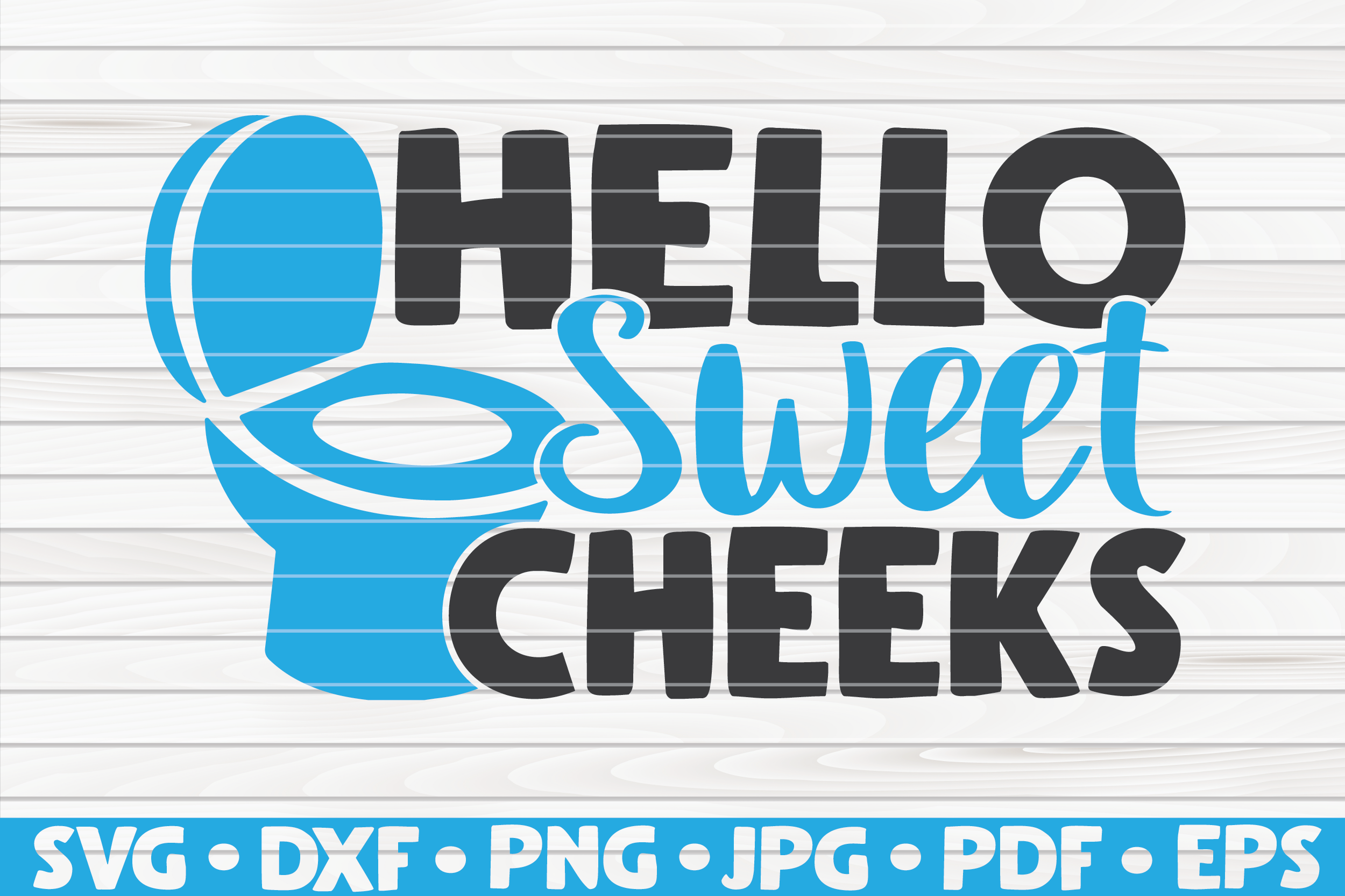 Hello Sweet Cheeks Svg Bathroom Humor By Hqdigitalart