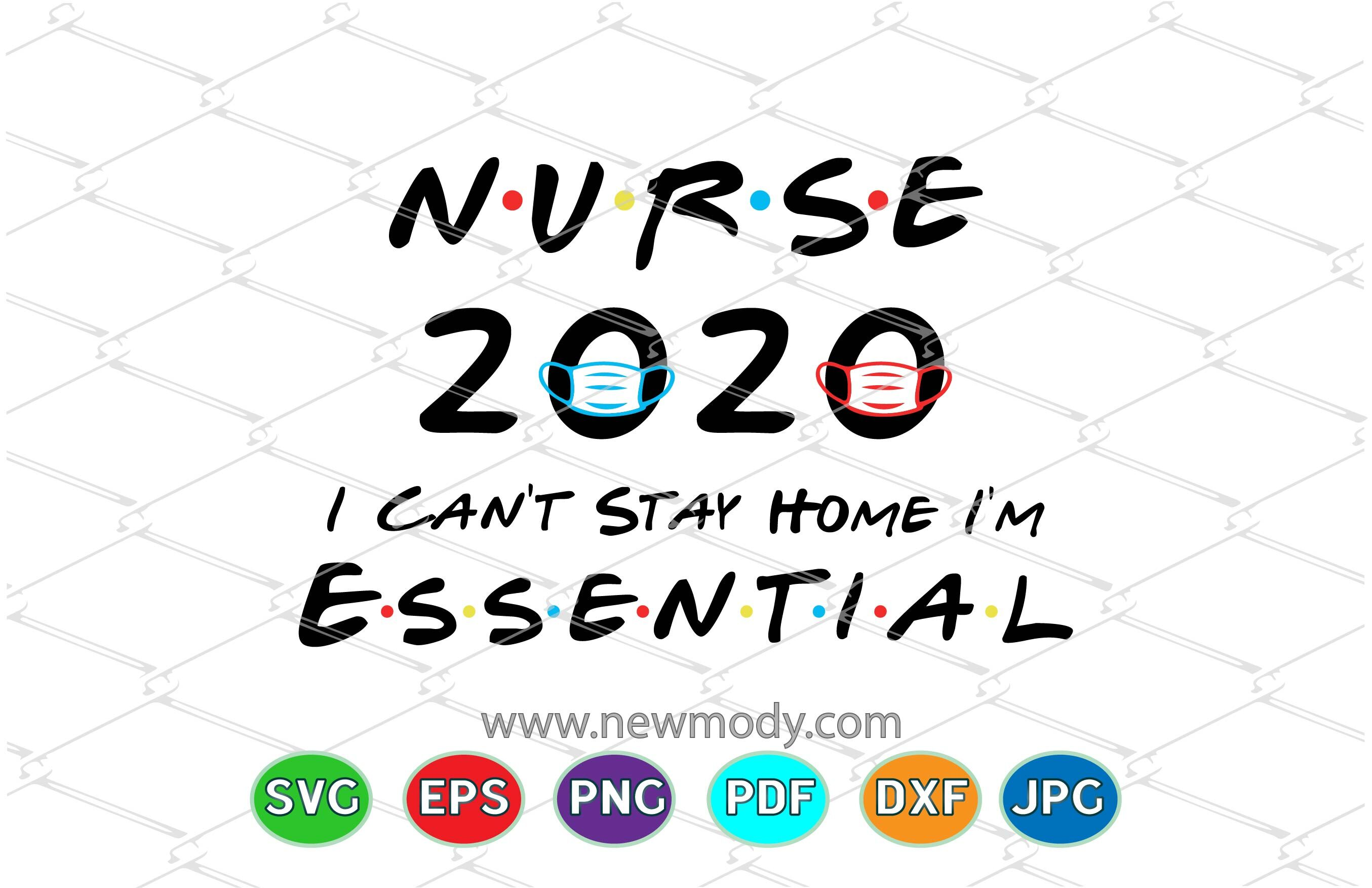 Nure 2020 I Can T Stay Home I M Essential Svg Nurse 2020 Svg By