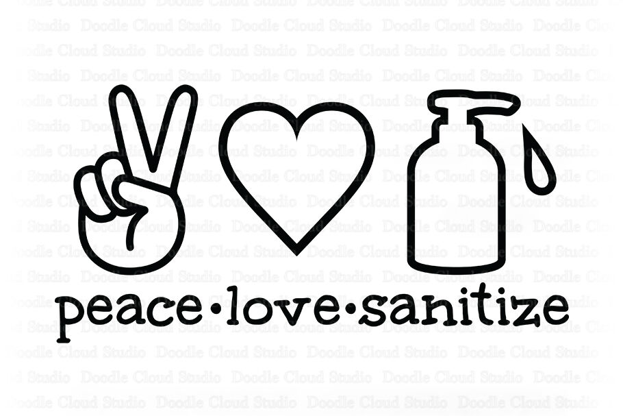 Peace Love Sanitize Svg Quarantine Svg Wash Your Hands By