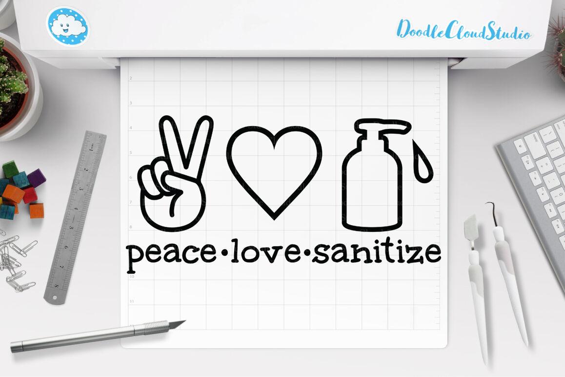 Peace Love Sanitize Svg Quarantine Svg Wash Your Hands By
