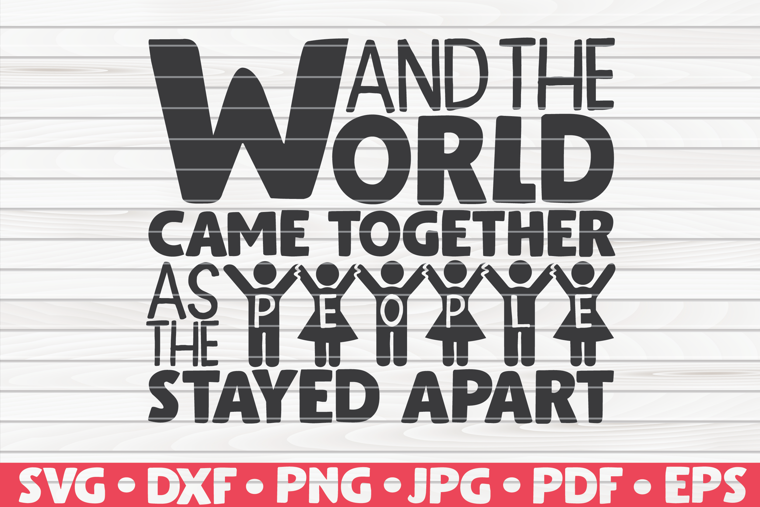 And The World Came Together Svg Quarantine Social Distancing