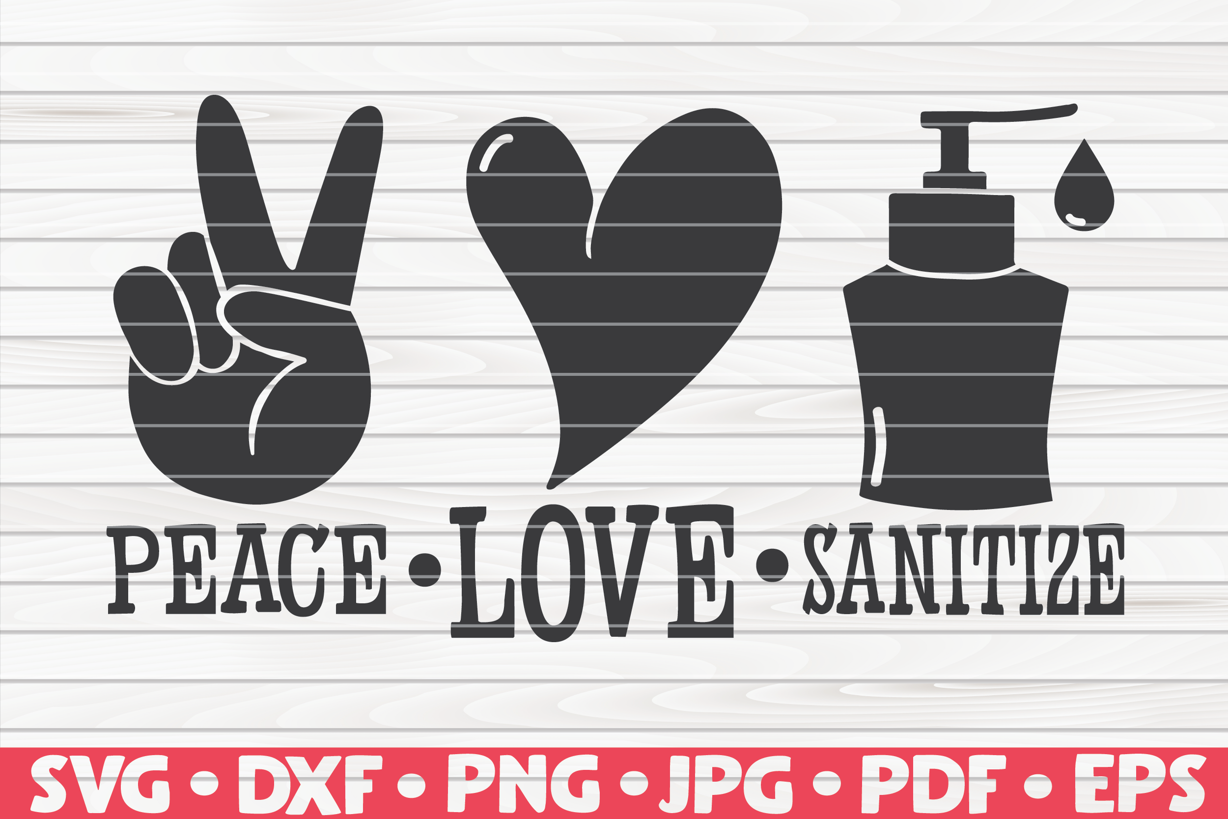 Peace Love Sanitize Svg Quarantine Social Distancing By