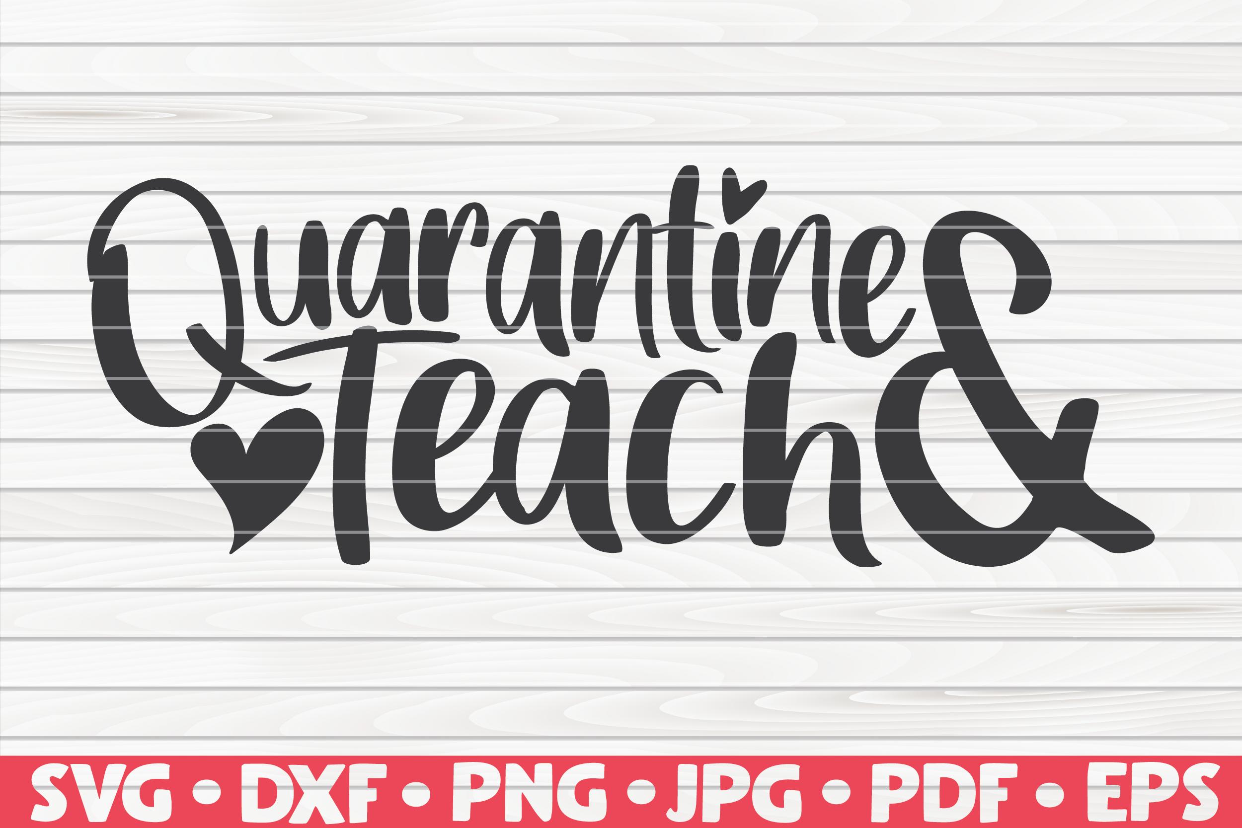 Quarantine And Teach Svg Quarantine Social Distancing By