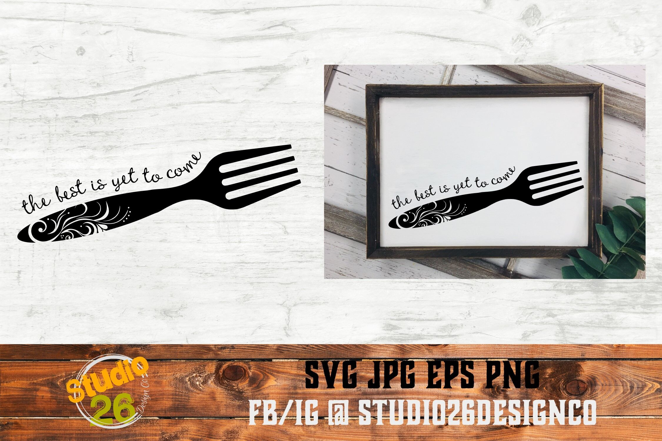 The Best Is Yet To Come Fork Svg Png Eps By Studio 26 Design