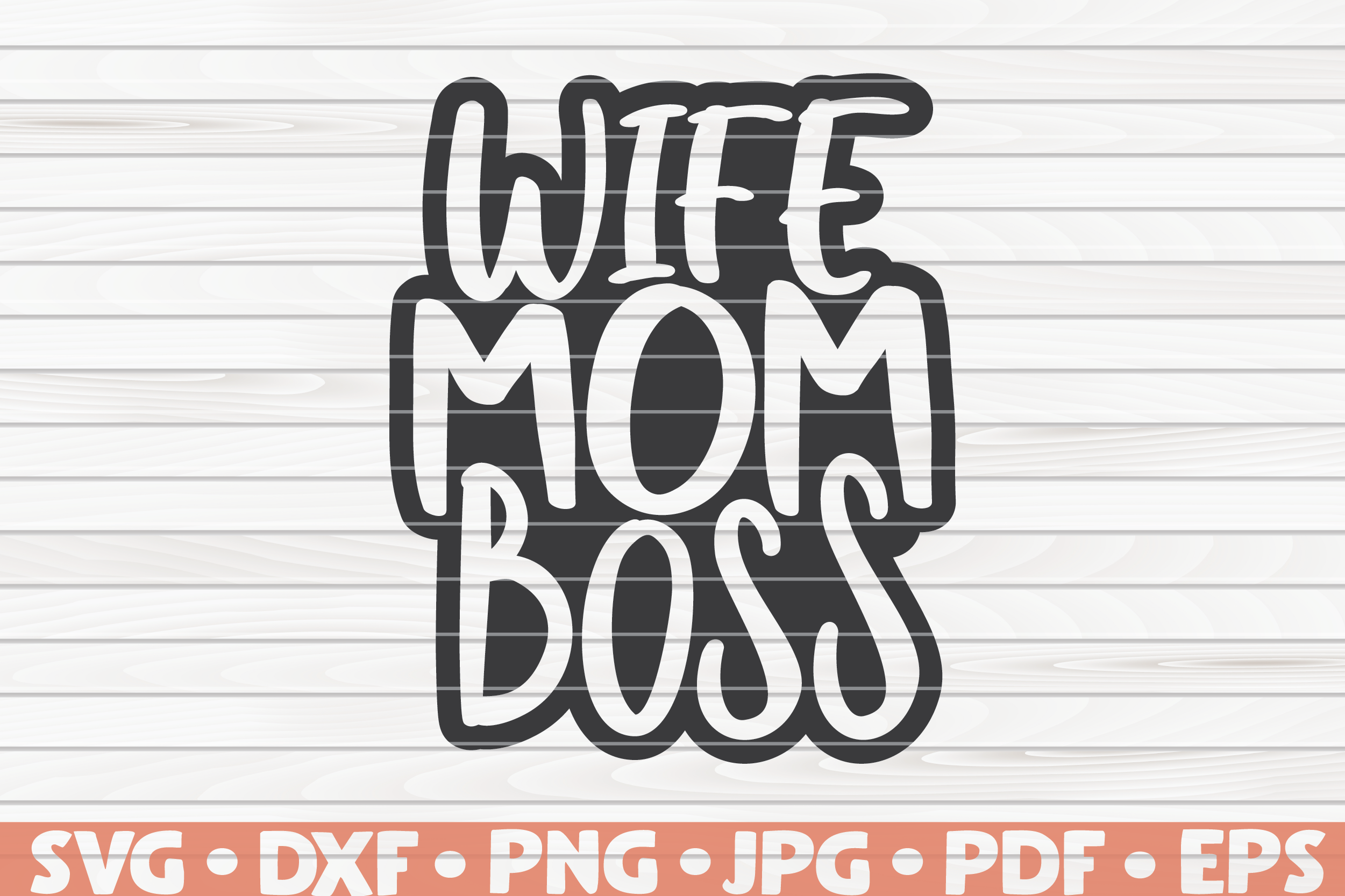 Wife Mom Boss Svg Mother S Day Saying By Hqdigitalart