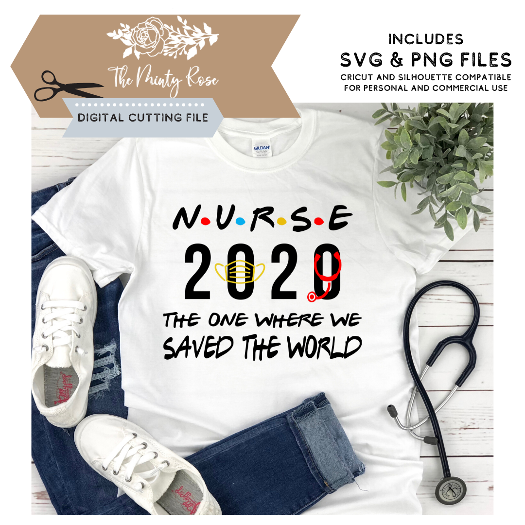 Nurse Friends The One Where We Saved The World 2020 Svg Png