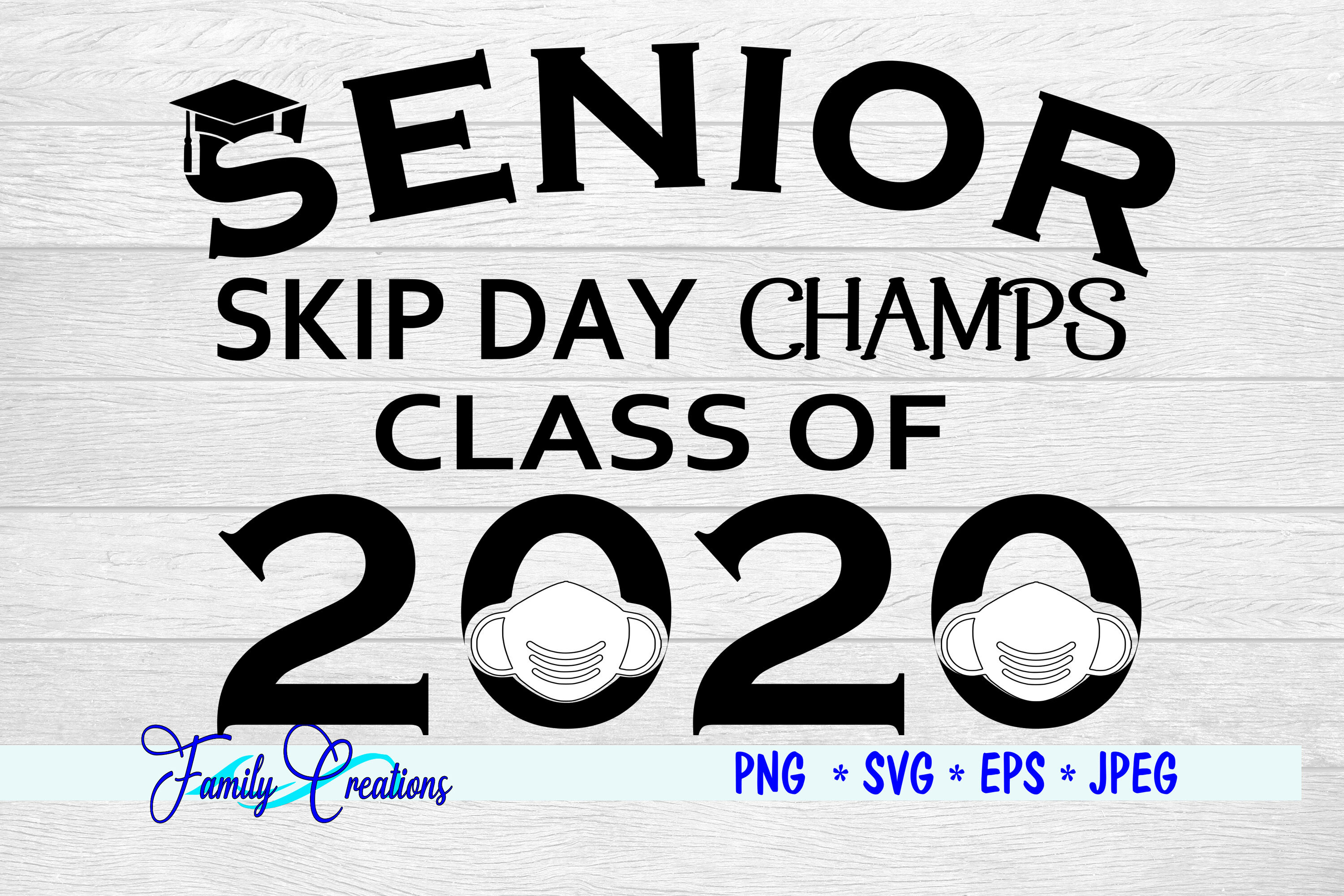 Senior Skip Day Champs Class Of 2020 By Family Creations