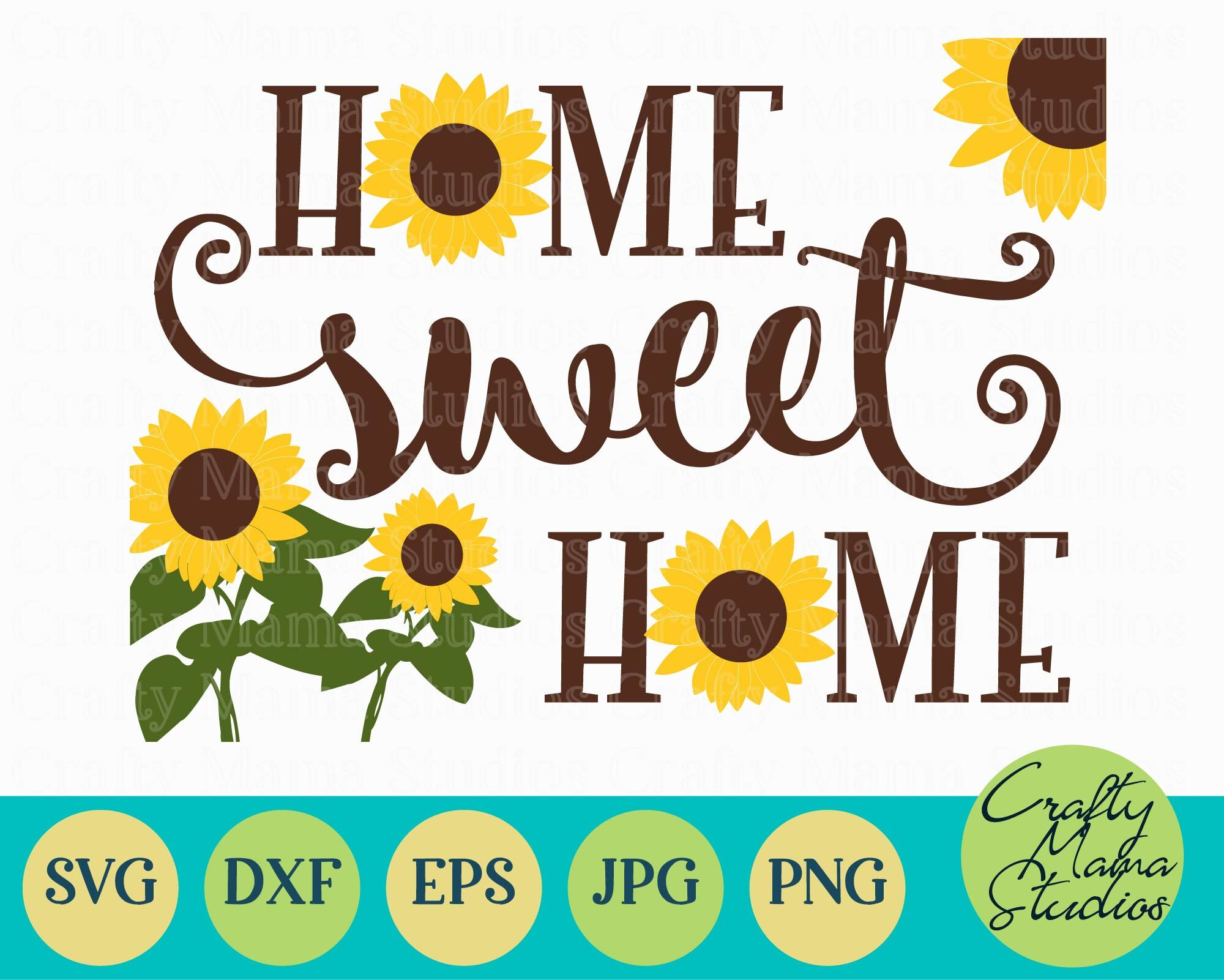 Sunflower Svg Home Sweet Home Svg By Crafty Mama Studios