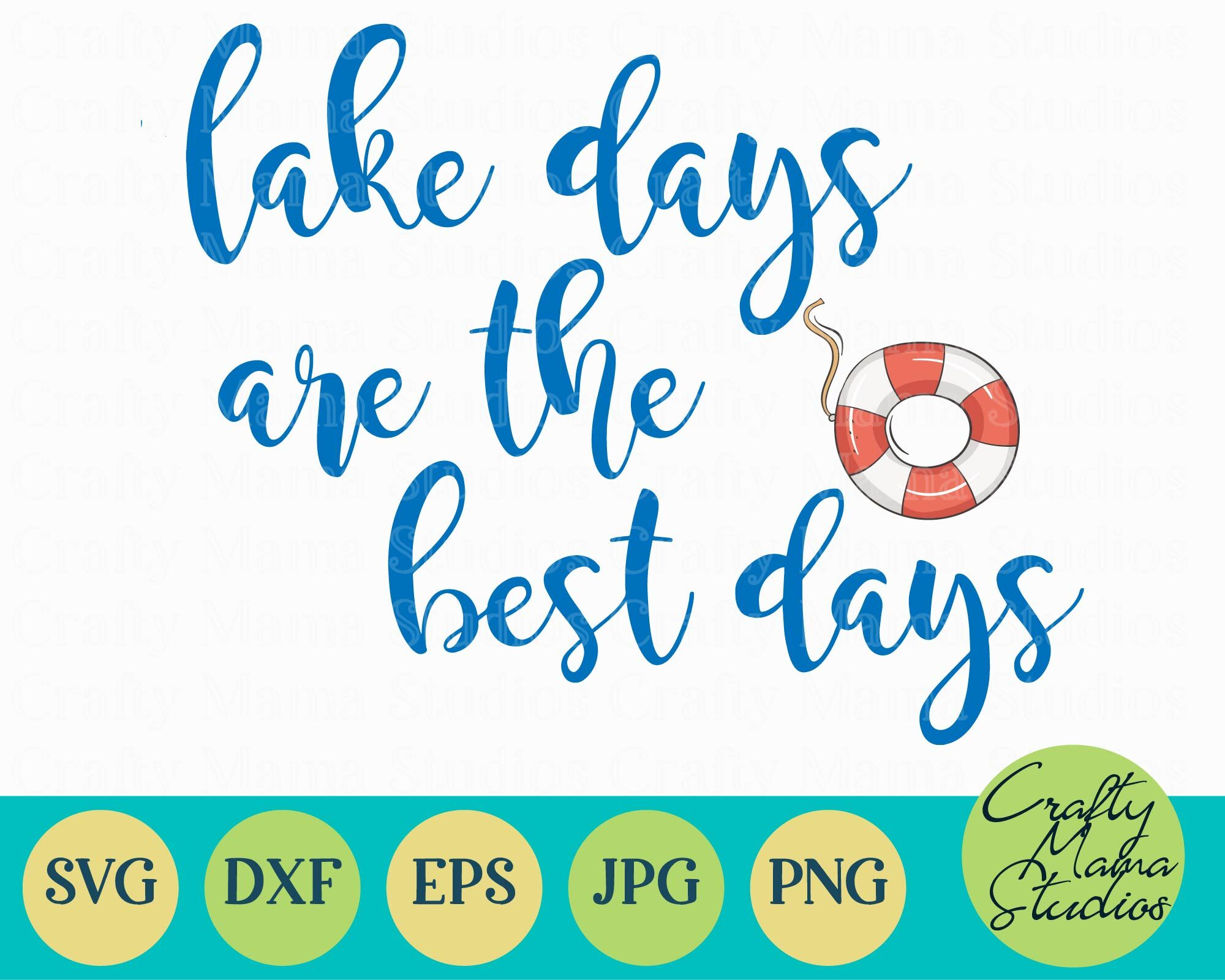Lake Days Are The Best Days Svg Summer Svg By Crafty Mama Studios
