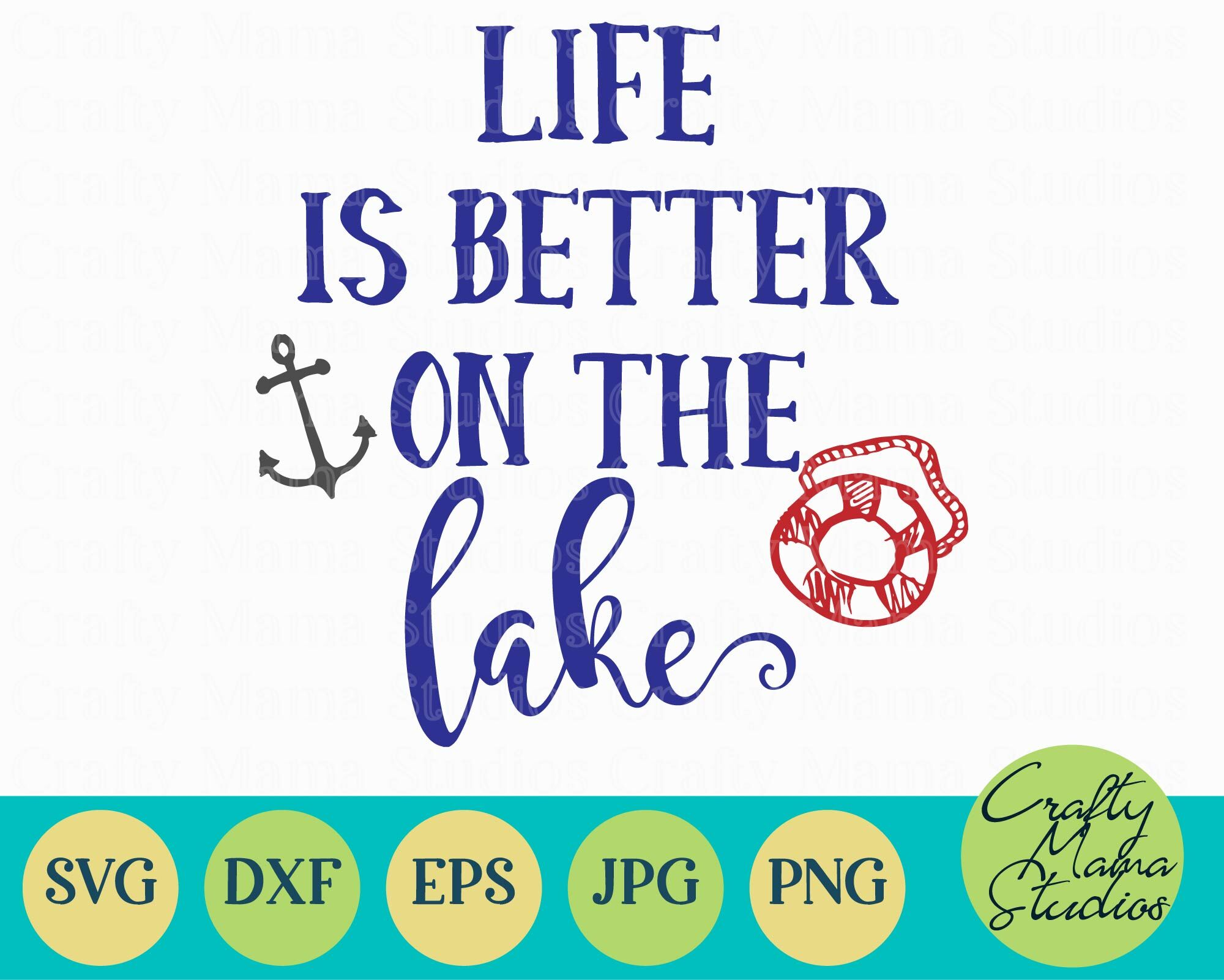 Life Is Better On The Lake Svg By Crafty Mama Studios