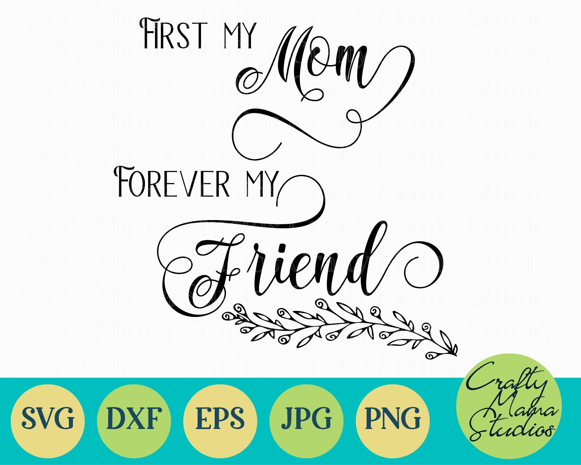 First My Mom Forever My Friend Svg Mom Life Svg Mom Svg By