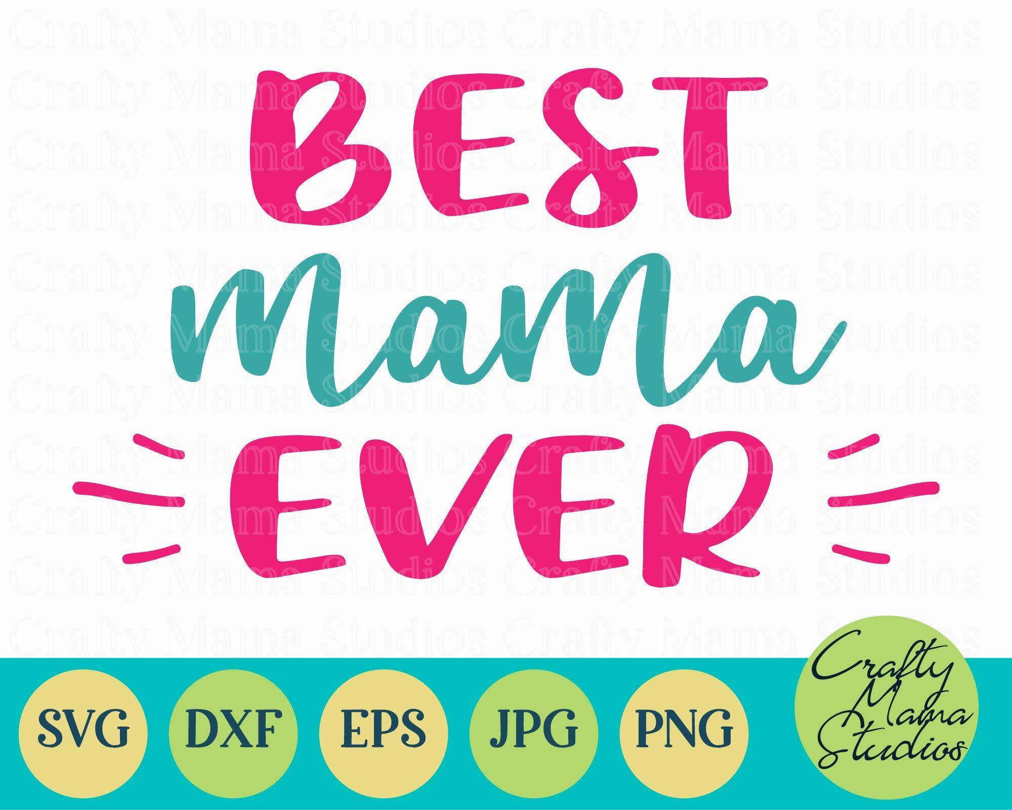 Best Mama Ever Svg Mom Life Svg Mom Svg By Crafty Mama Studios