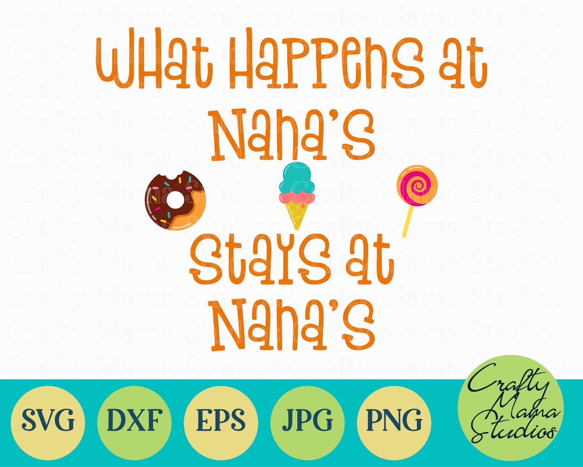 What Happens At Nana S Stays At Nana S Svg Grandma Svg By Crafty