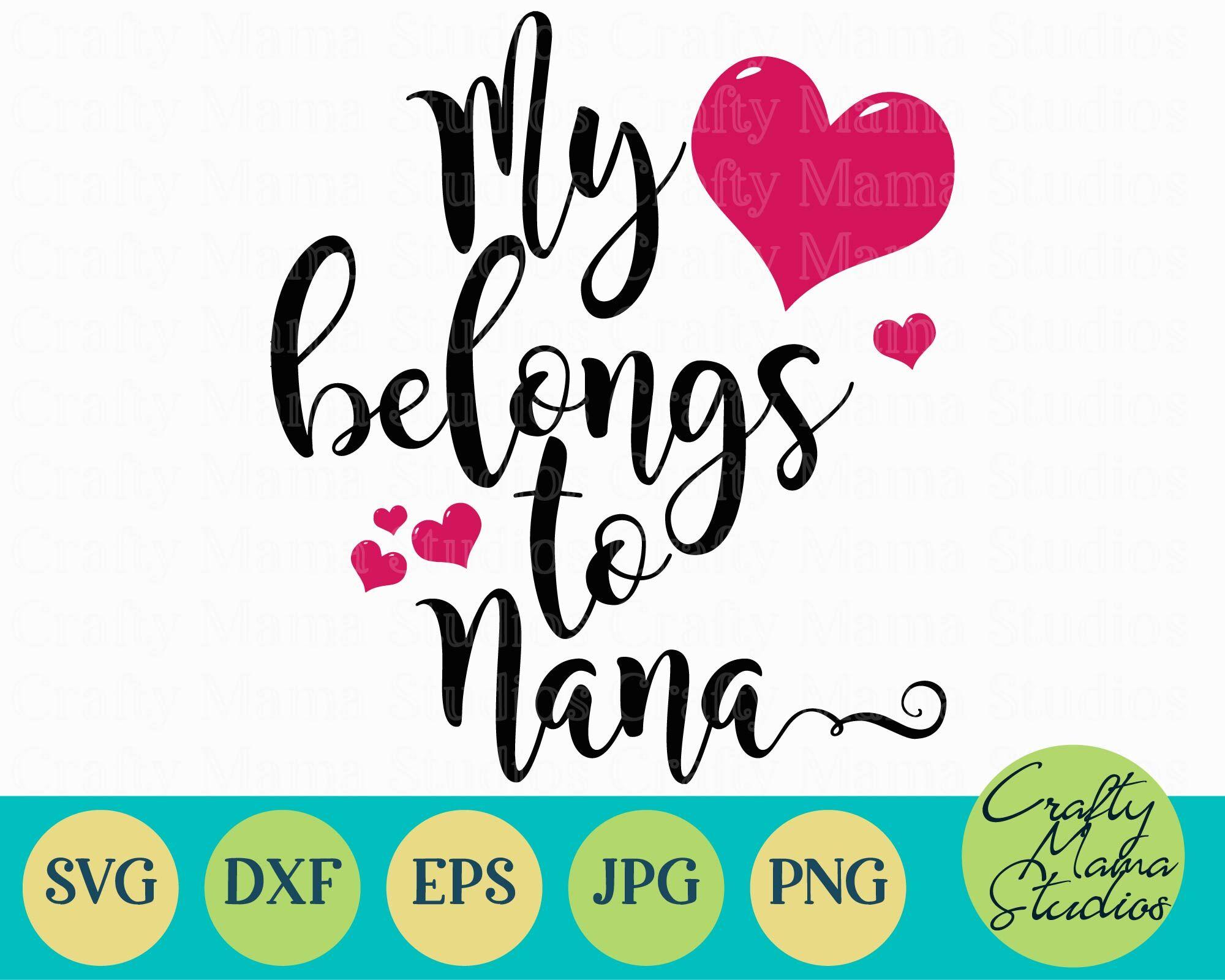 My Heart Belongs To Nana Svg Grandma Svg By Crafty Mama Studios