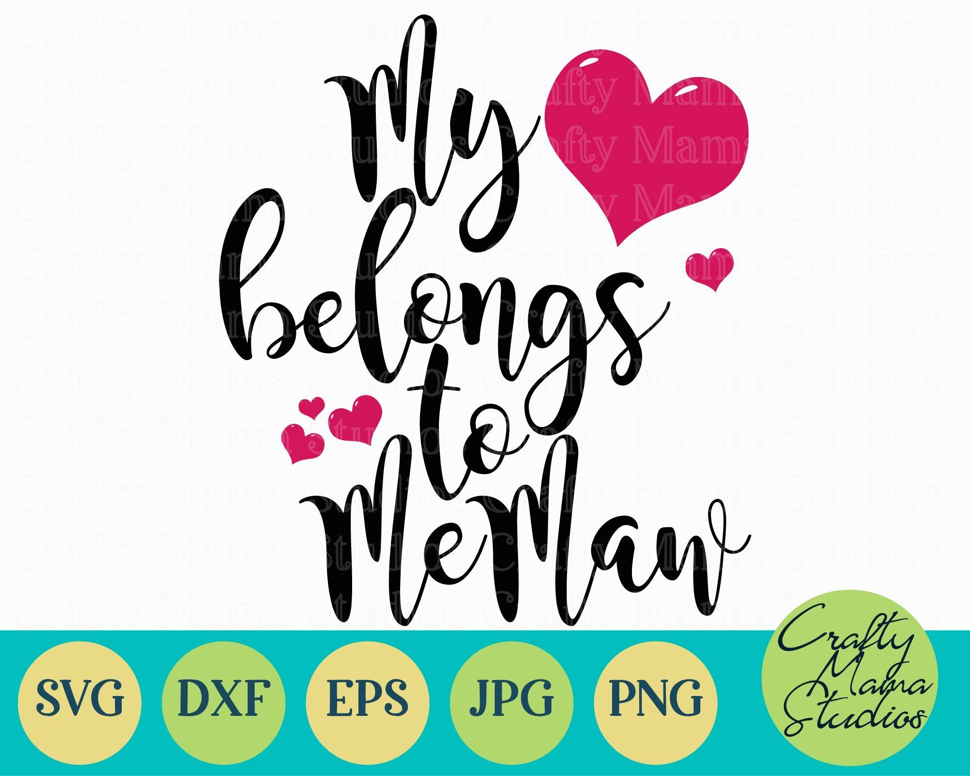 My Heart Belongs To Memaw Svg Grandma Svg By Crafty Mama Studios