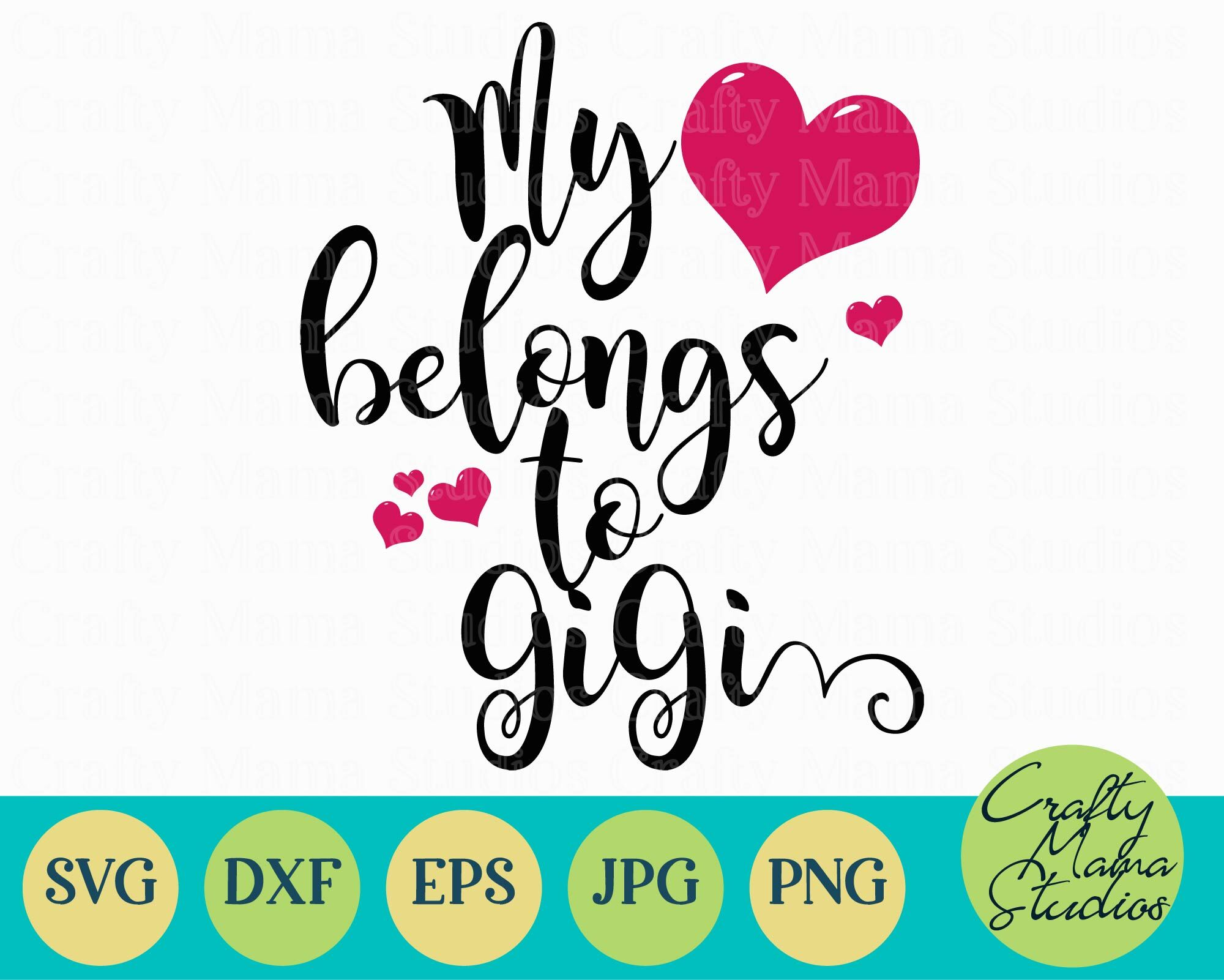 My Heart Belongs To Gigi Svg Grandma Svg By Crafty Mama Studios