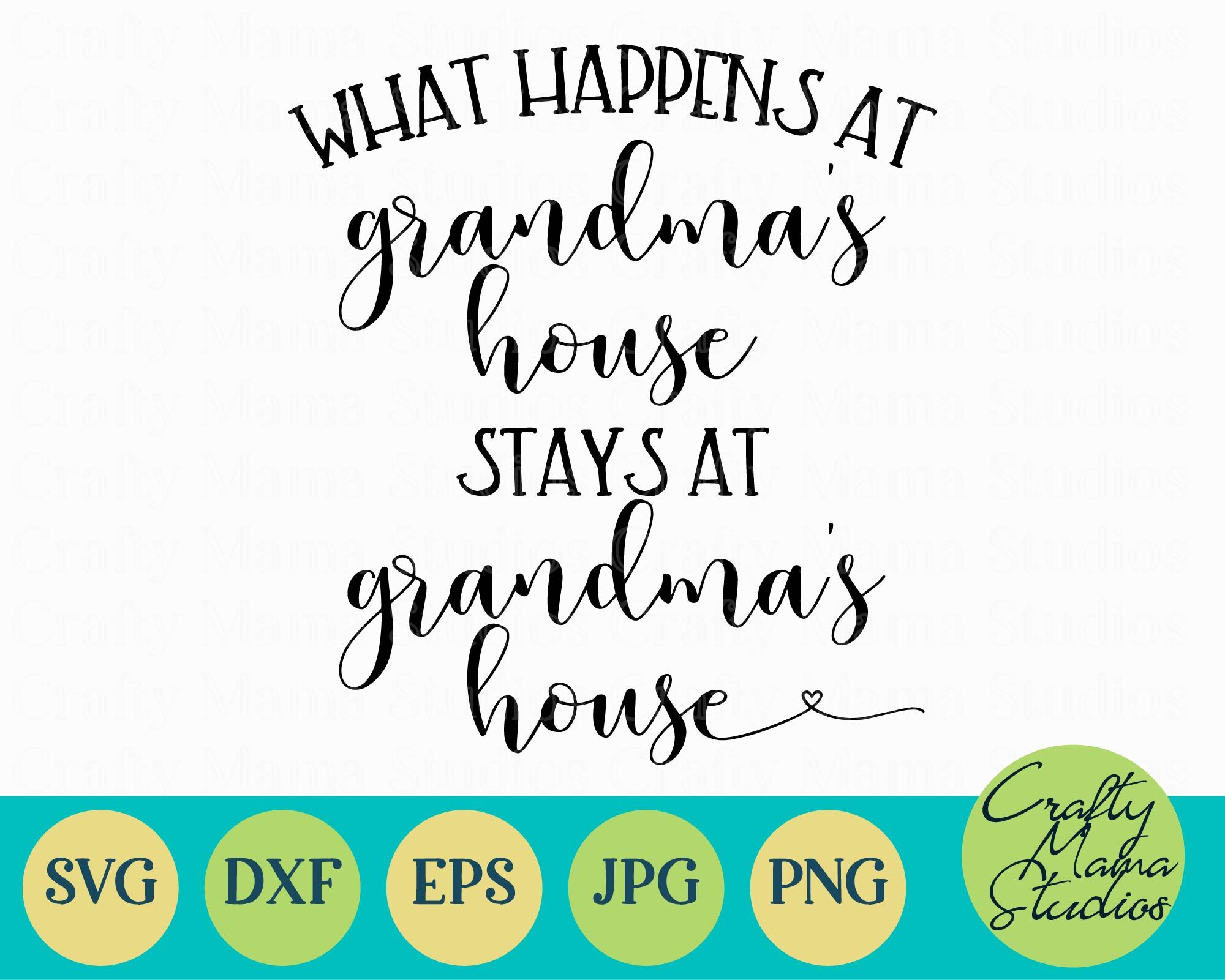 What Happens At Grandmas Stays At Grandmas Svg Grandma Svg By