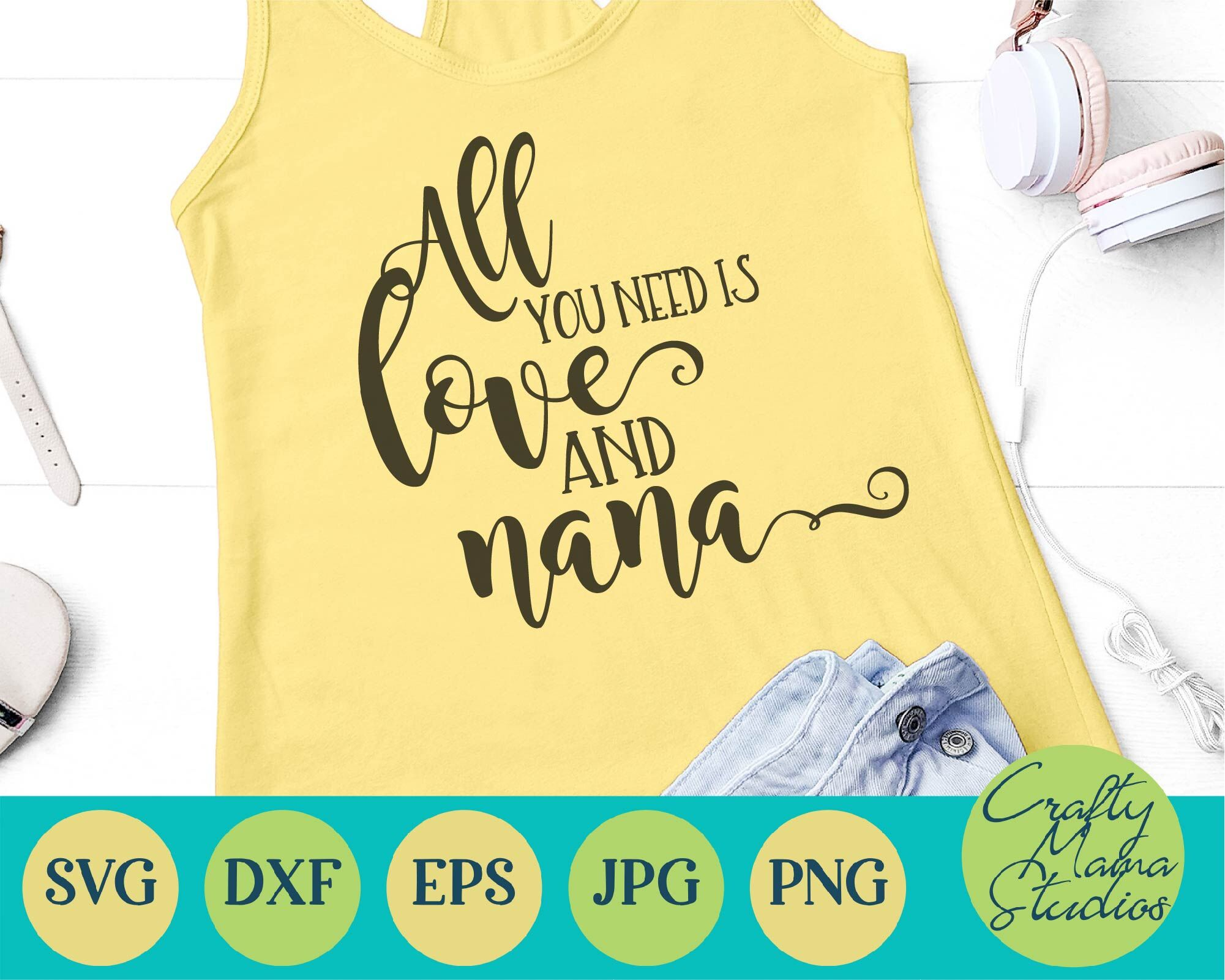 All You Need Is Love And Nana Svg Grandma Svg By Crafty Mama