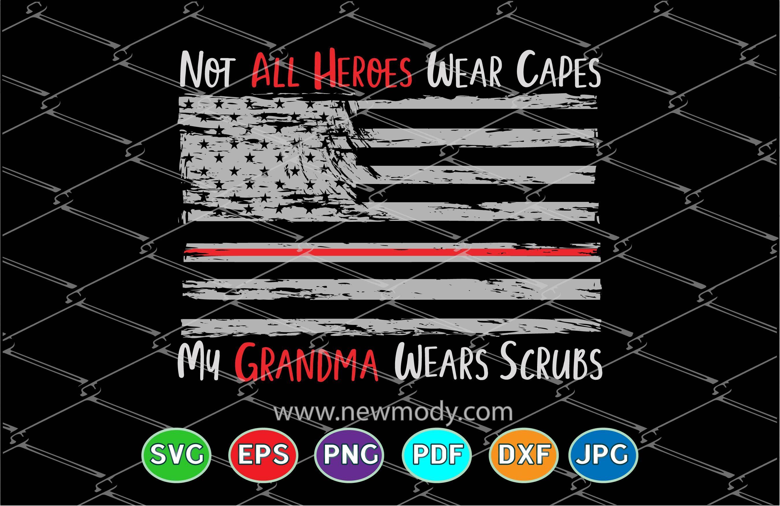 Not All Heroes Wear Capes My Grandma Wears Scrubs Svg Grandma