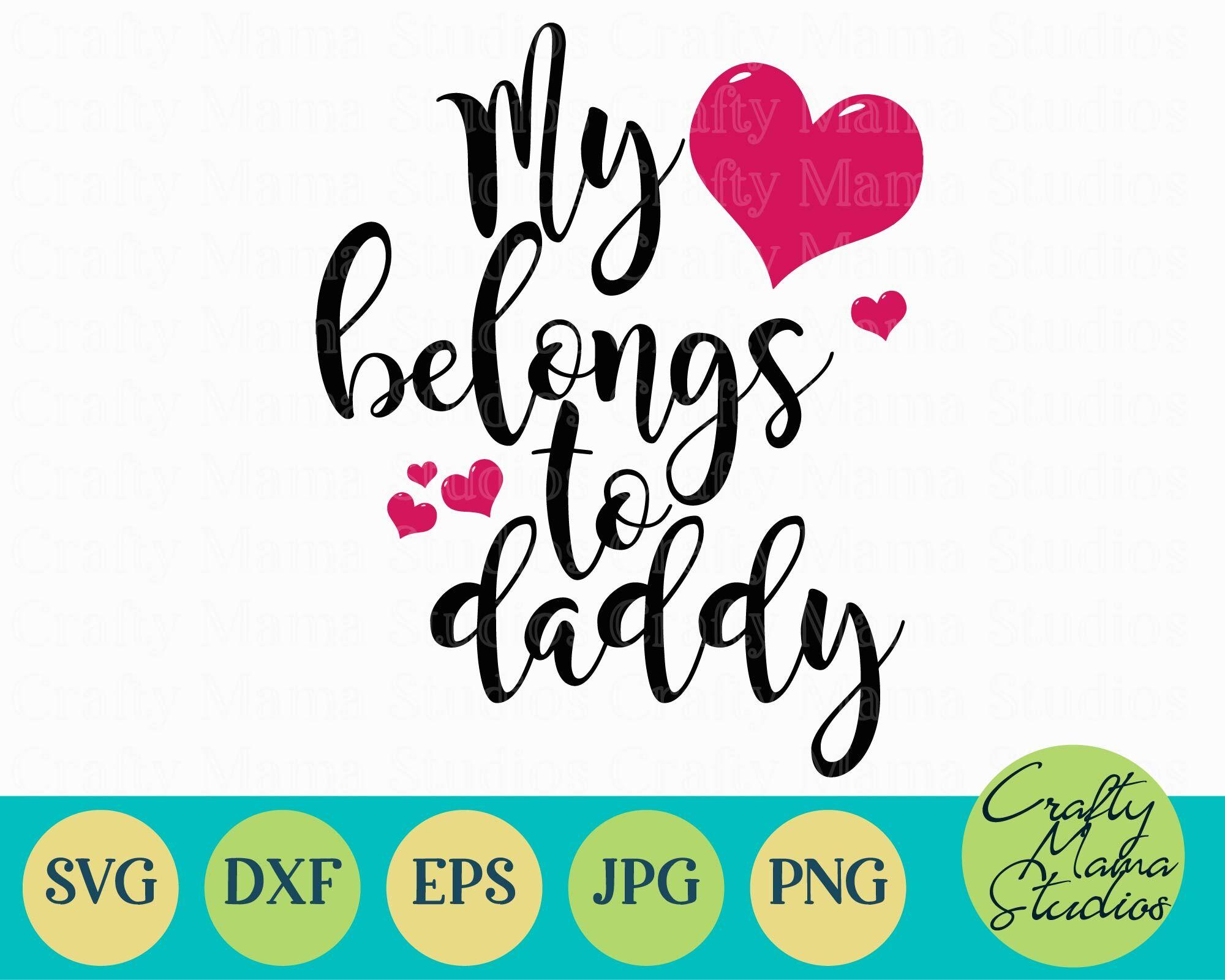 My Heart Belongs To Daddy Svg Dad Svg By Crafty Mama Studios