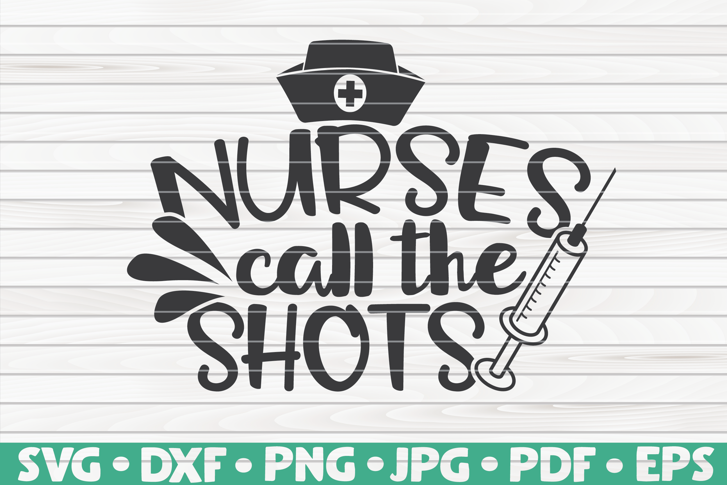 Nurses Call The Shots Svg Nurse Life By Hqdigitalart