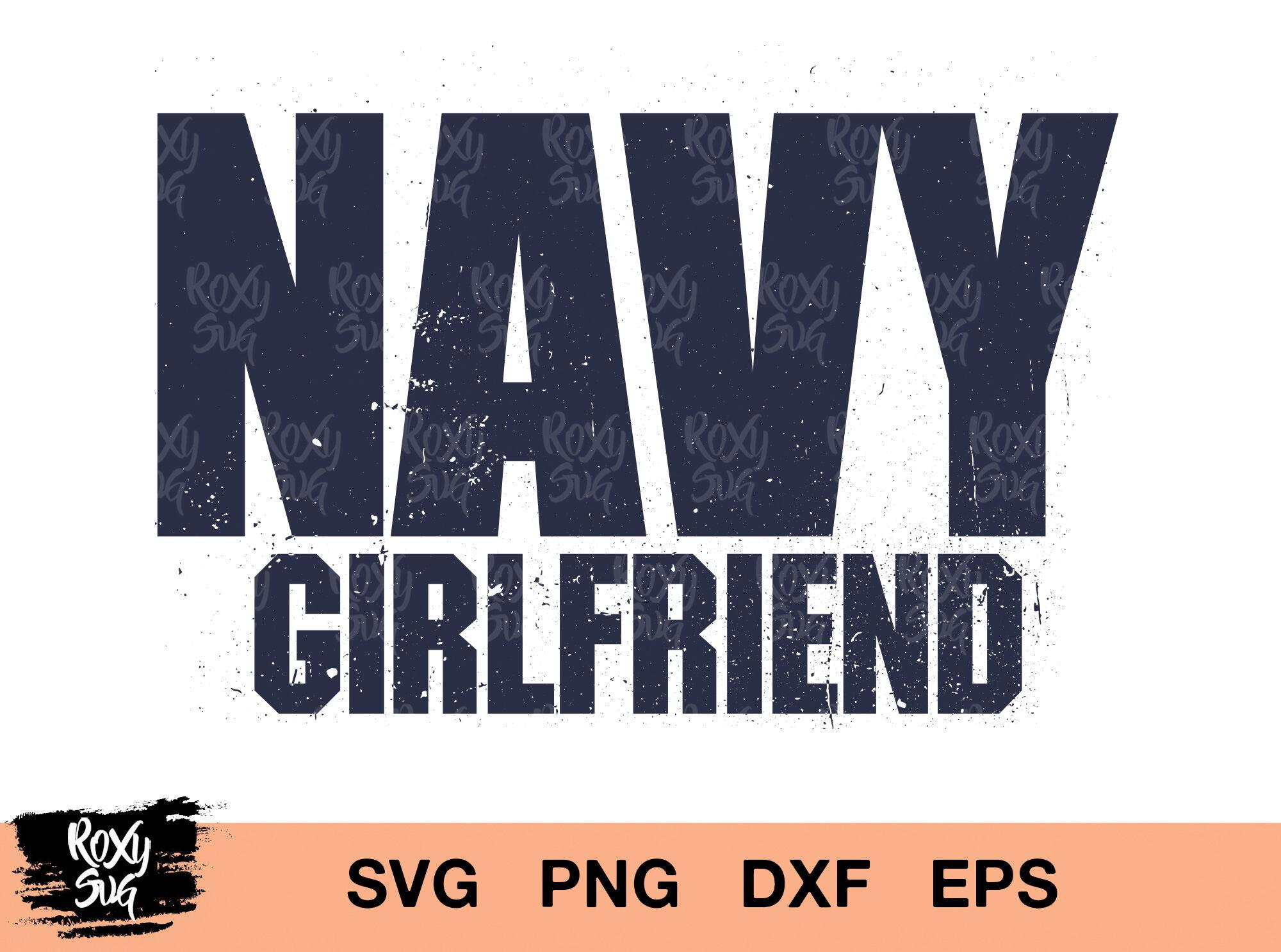 Navy Svg Navy Girlfriend Svg Navy Girlfriend Distressed By