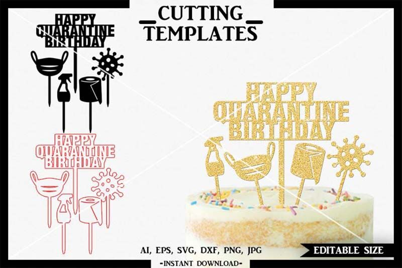 Happy Quarantine Birthday Cake Topper Cricut Cameo Silhouette