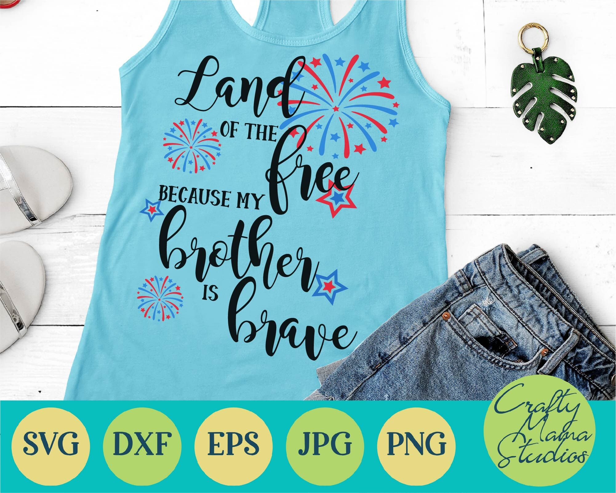 Land Of The Free My Brother Is Brave Svg Usa Svg By Crafty Mama