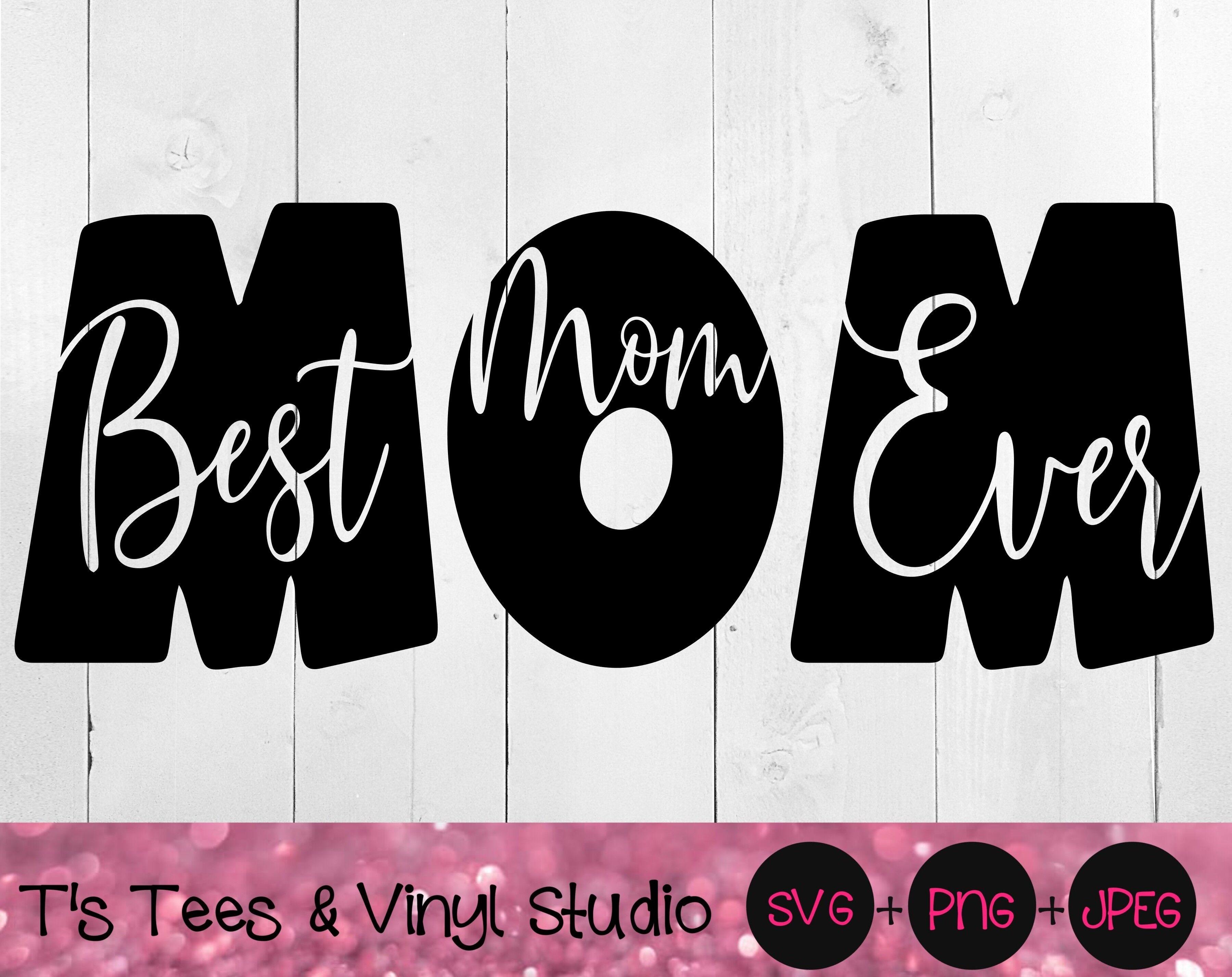 Mom Svg Mother S Day Svg Best Mom Ever Svg Best Mom Svg Momma
