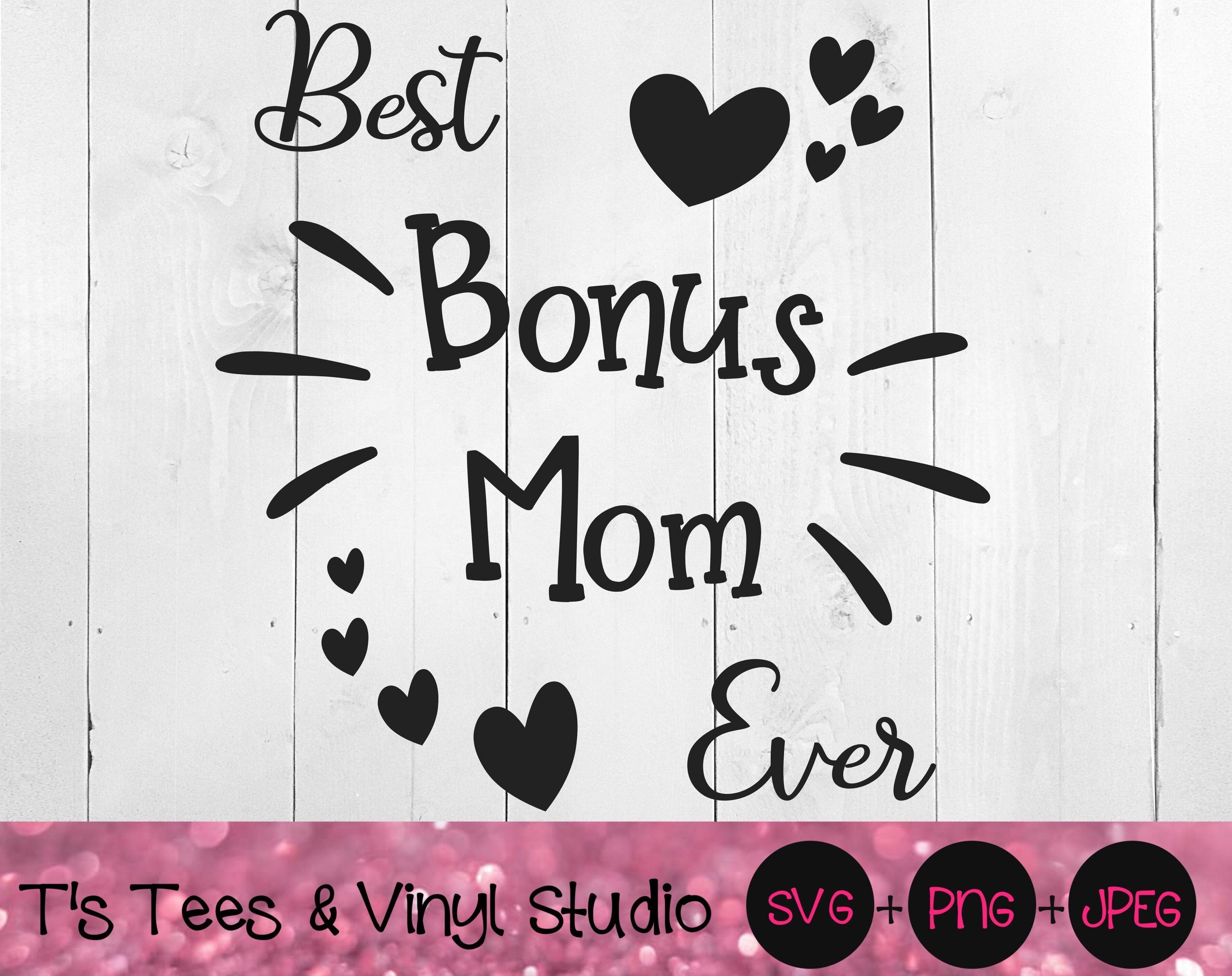 Bonus Mom Svg Mother S Day Svg Best Bonus Mom Svg Best Mom Svg