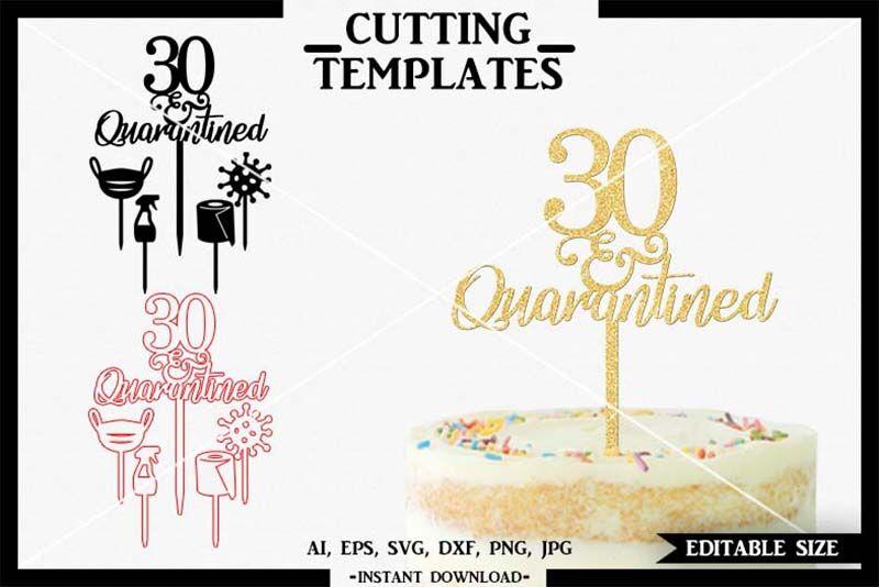 30th Birthday Cake Topper Quarantine Cricut Cameo Svg Dxf