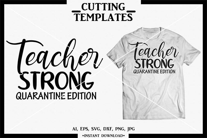 Teacher Strong Quarantine T Shirt Silhouette Cricut Svg By