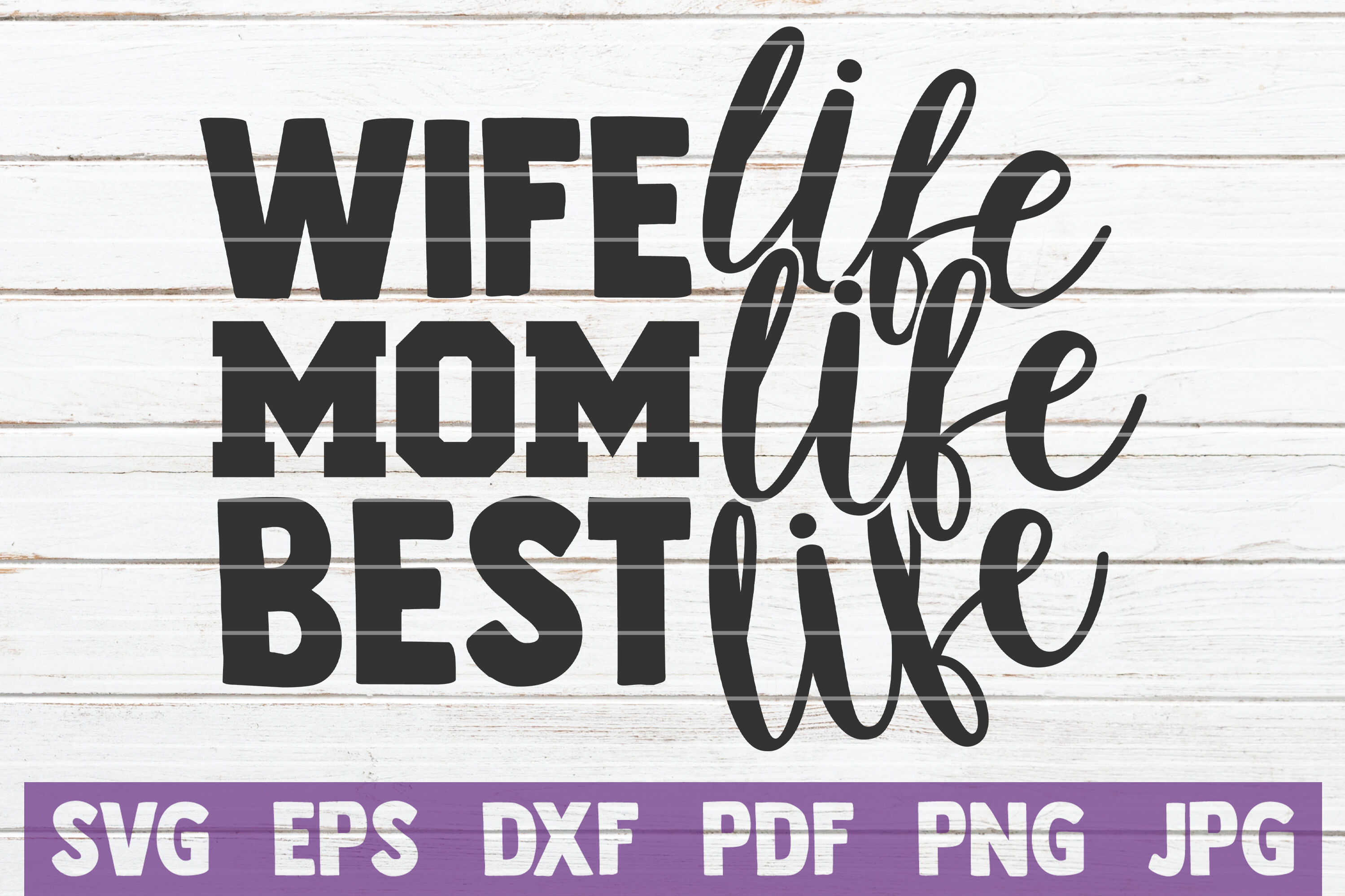 Wife Mom Best Life Svg Cut File By Mintymarshmallows