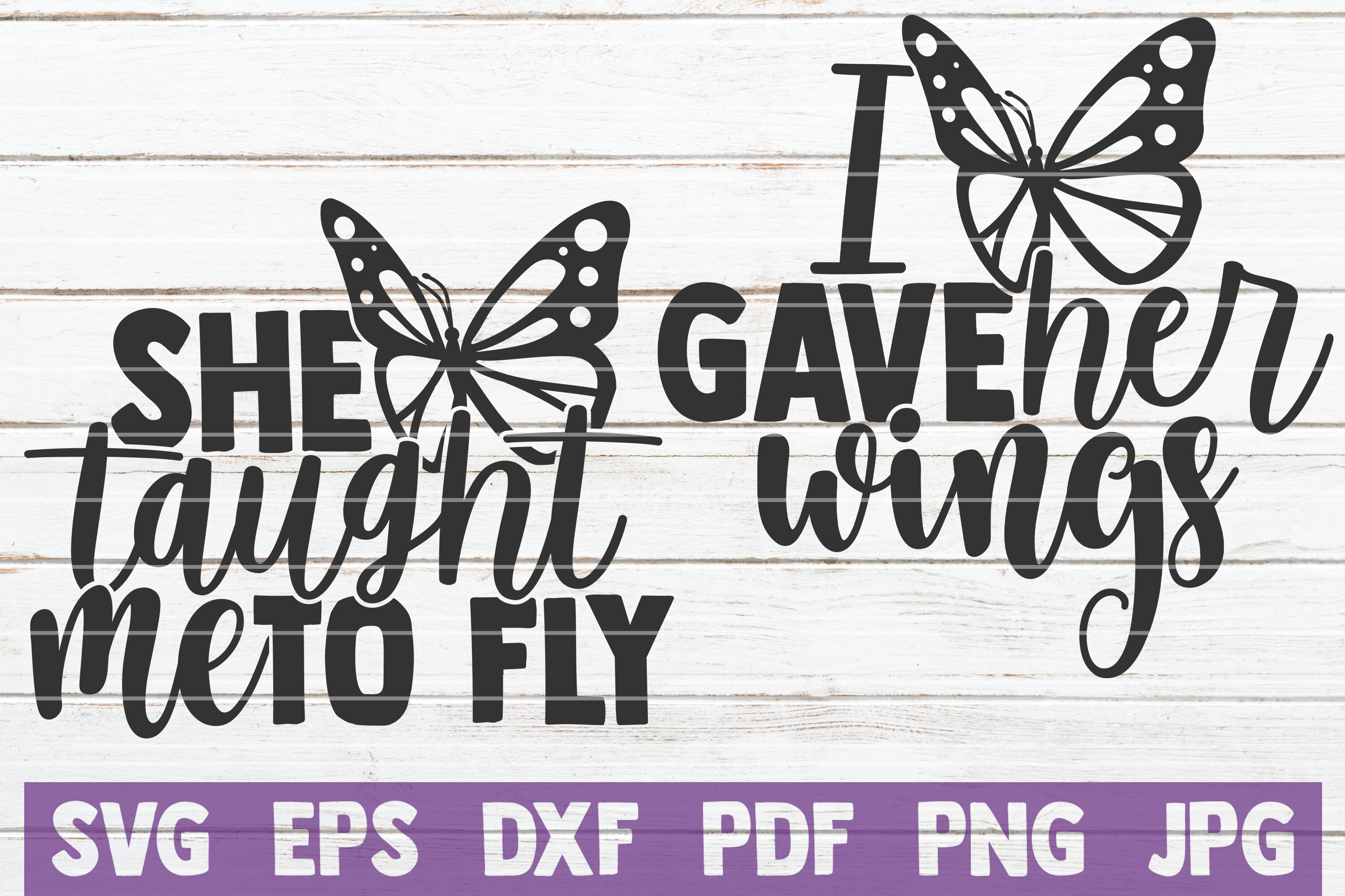 She Taught Me To Fly I Gave Her Wings Svg Cut Files By