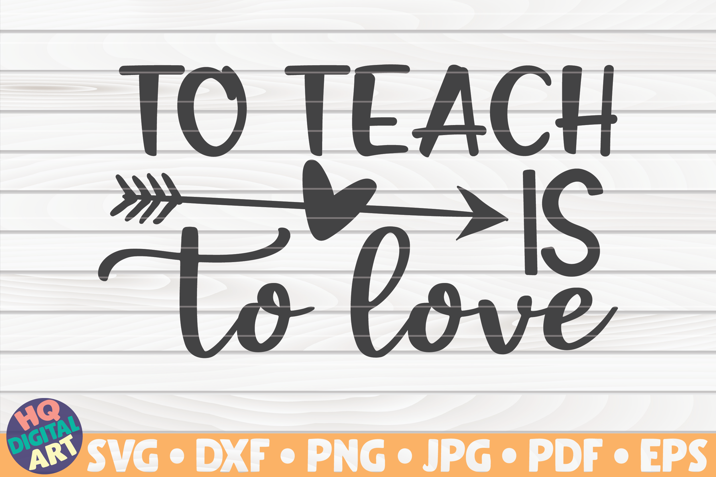 To Teach Is To Love Svg Teacher Quote By Hqdigitalart Thehungryjpeg Com