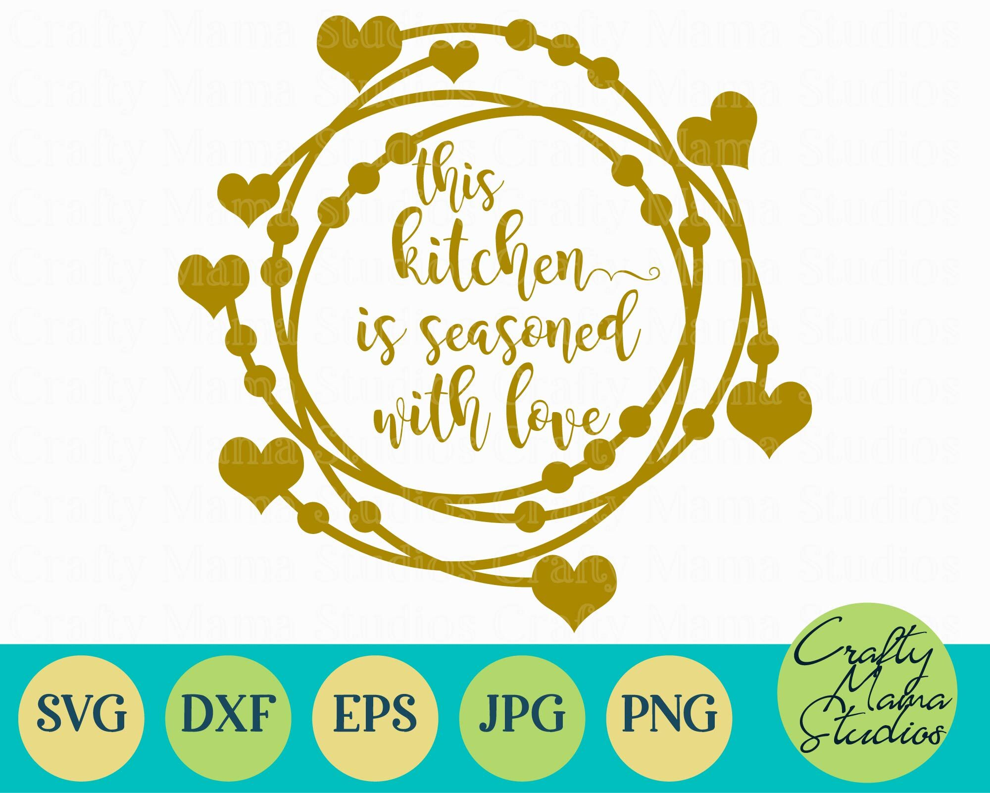 Home Svg This Kitchen Is Seasoned With Love By Crafty Mama Studios Thehungryjpeg Com