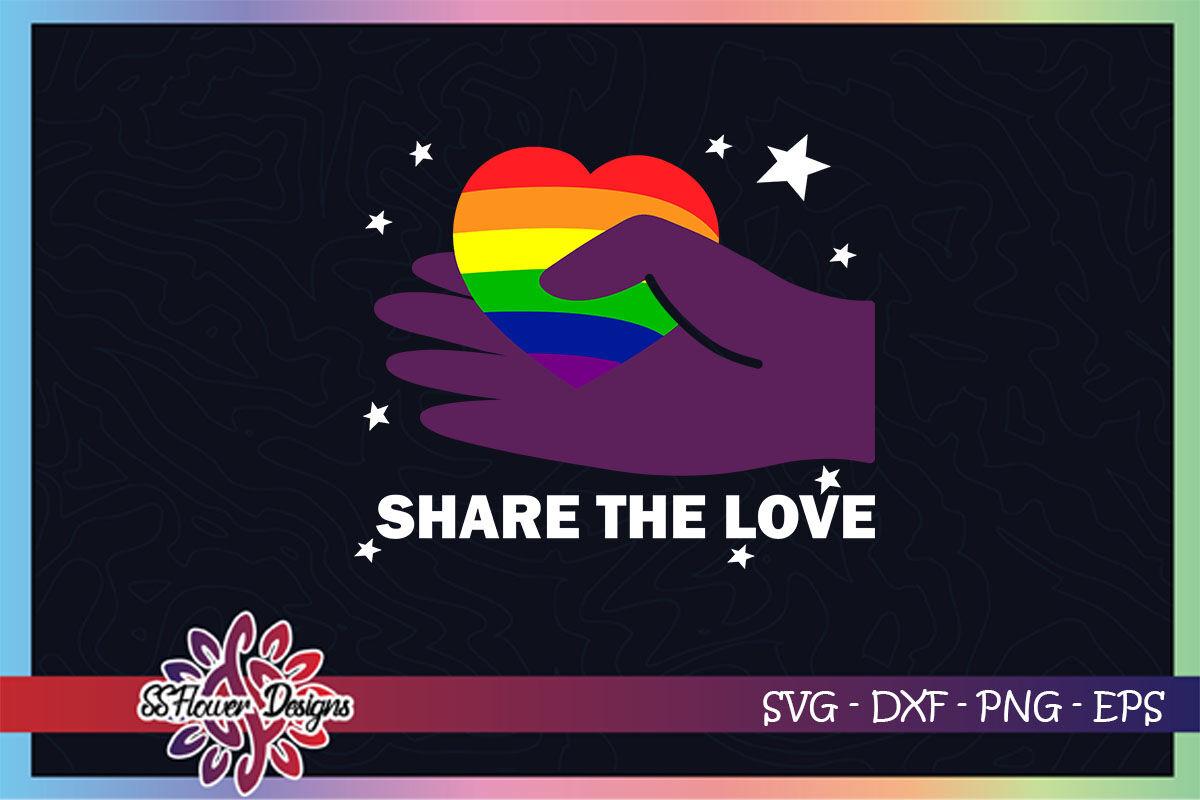 Share The Love Rainbow Heart Svg Lgbt By Ssflowerstore Thehungryjpeg Com