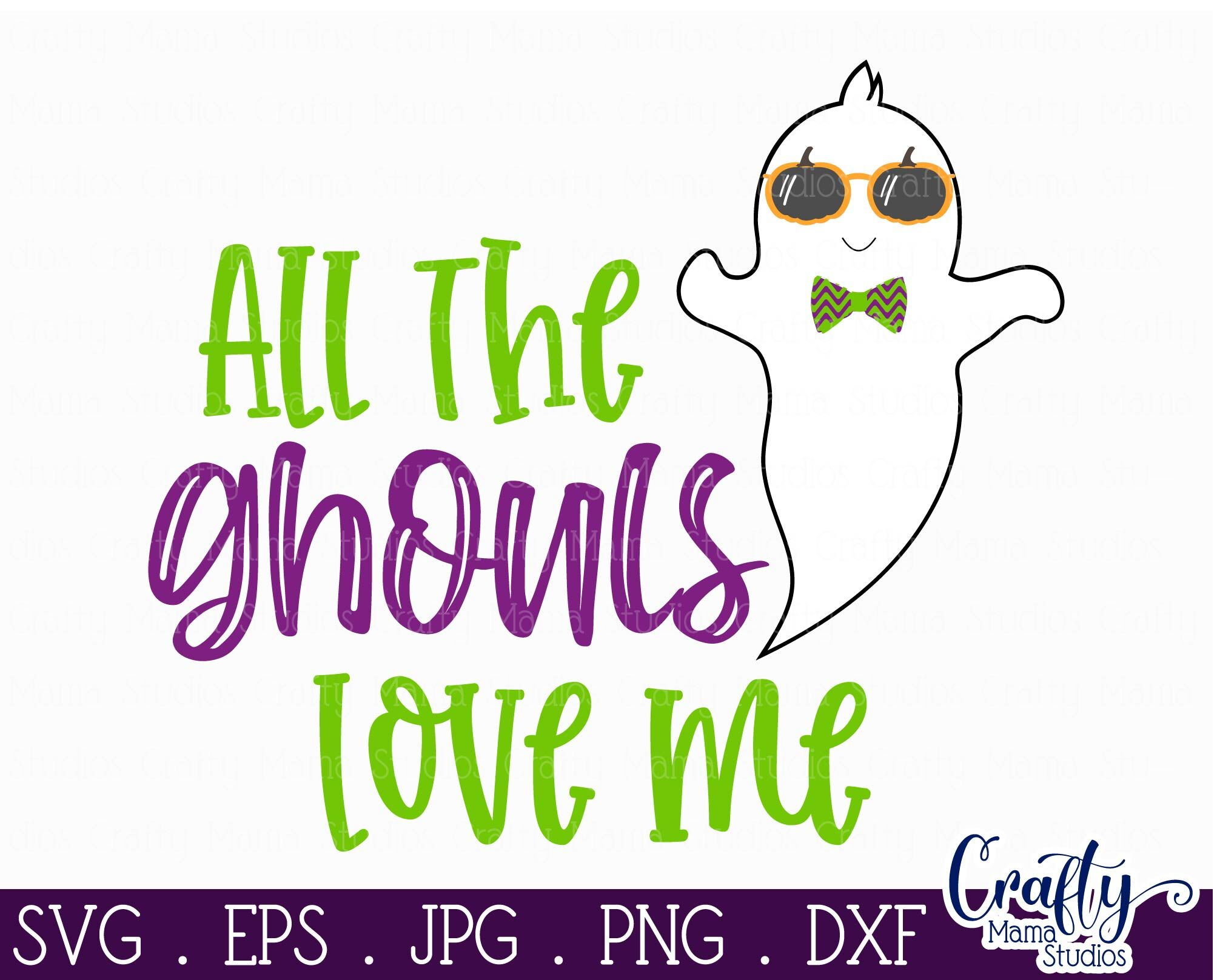 All The Ghouls Love Me Svg Halloween Svg Ghost Svg By Crafty Mama Studios Thehungryjpeg Com