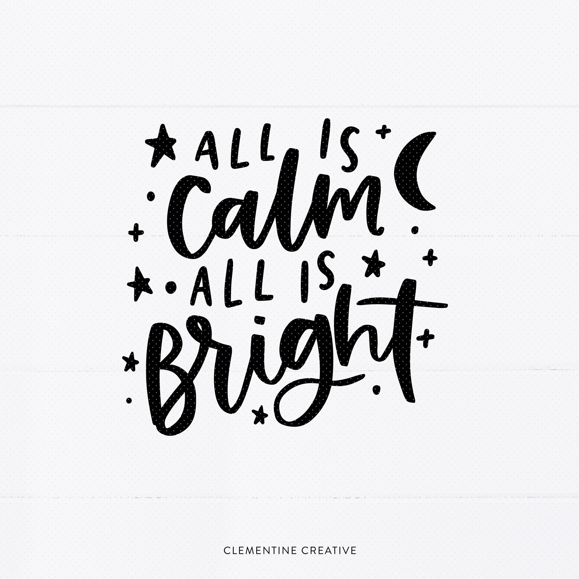 All Is Calm All Is Bright Svg Cut File Christmas Quote Svg Winter By Clementine Creative Thehungryjpeg Com