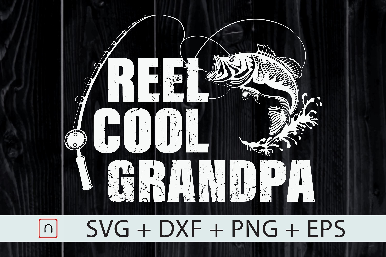Download Reel Cool Grandpa Fishing Gift Svg Dad By Novalia Thehungryjpeg Com