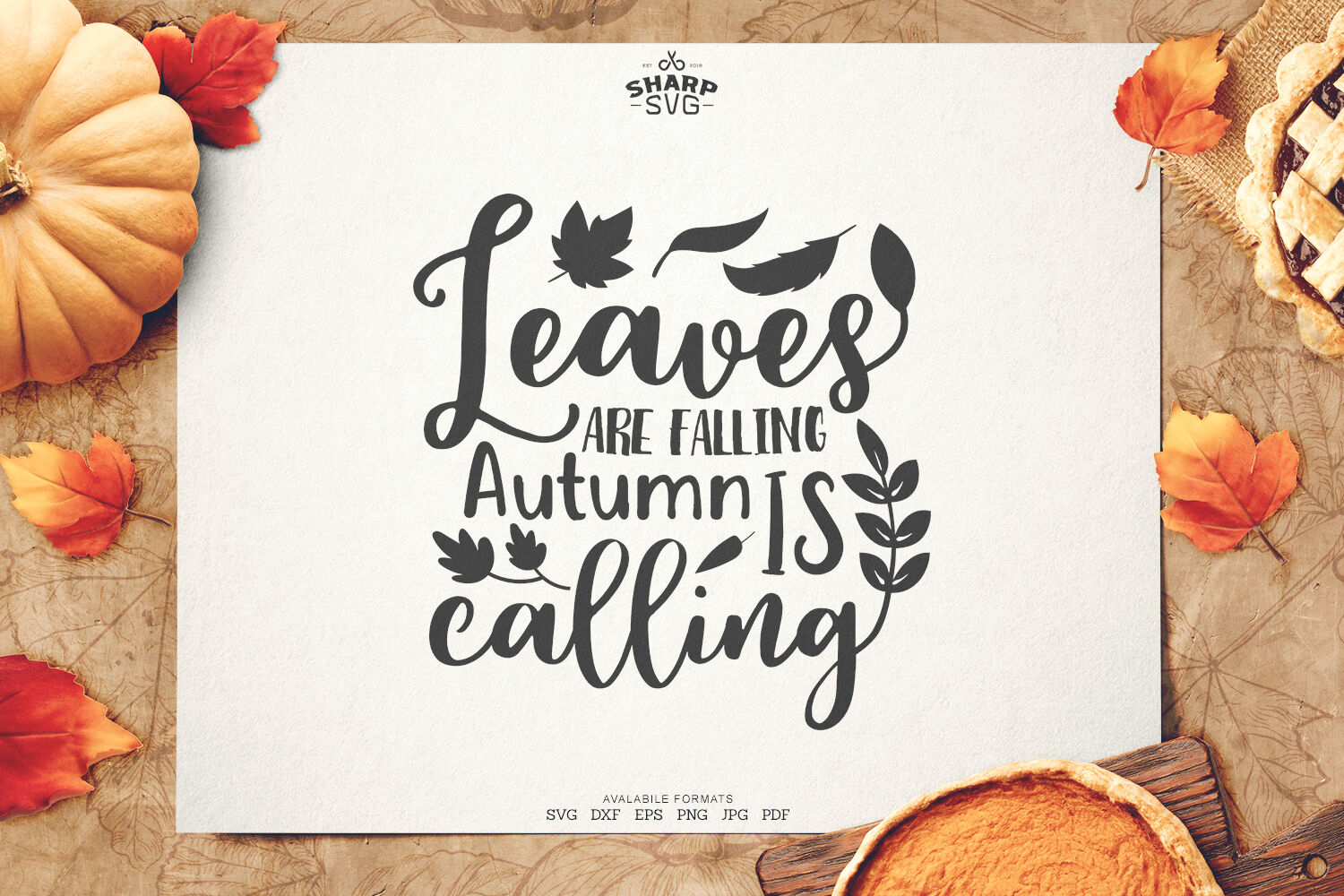 Leaves Are Falling Autumn Is Calling Autumn Svg Files By Sharpsvg Thehungryjpeg Com