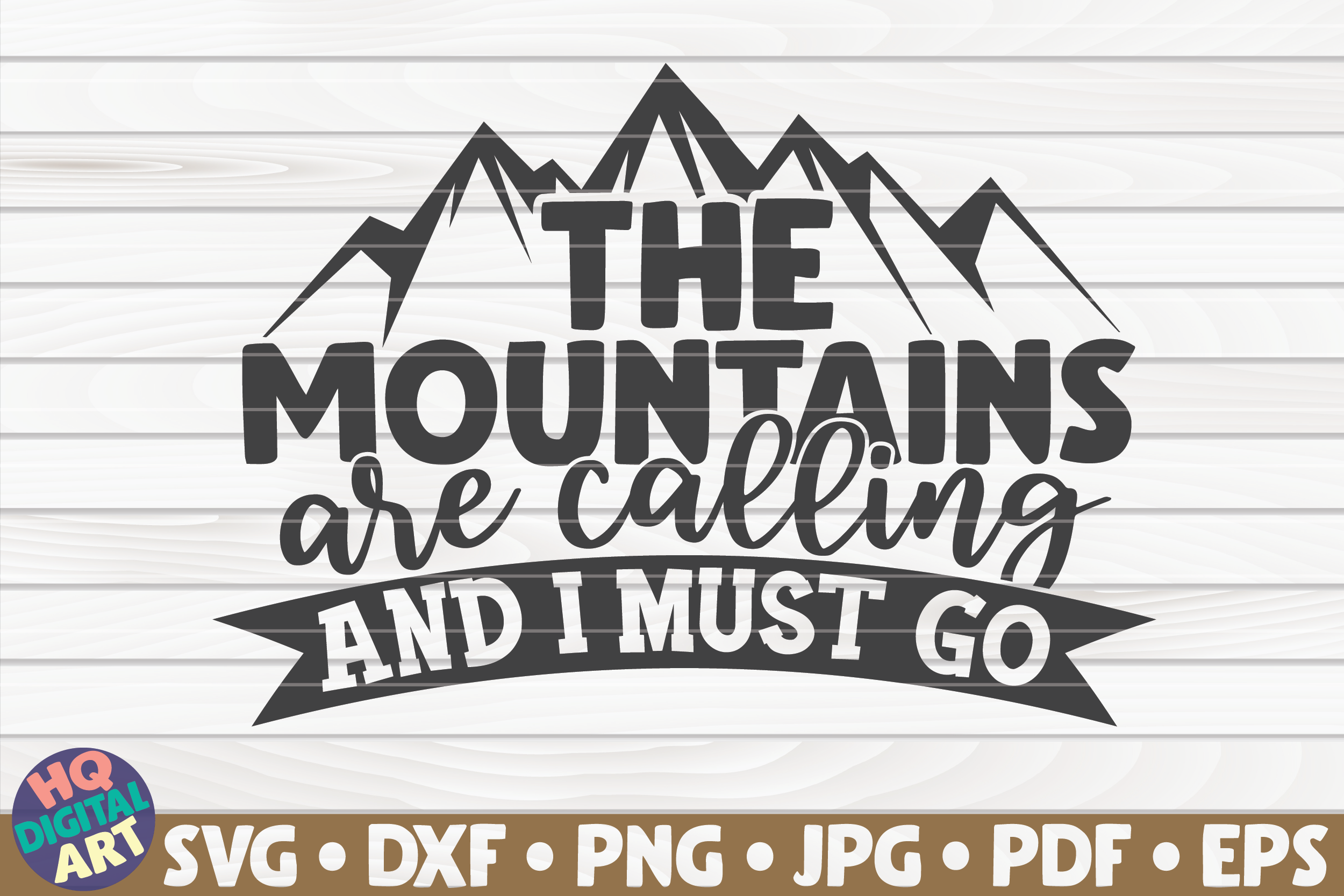 The Mountains Are Calling And I Must Go Svg Camping Quote By Hqdigitalart Thehungryjpeg Com