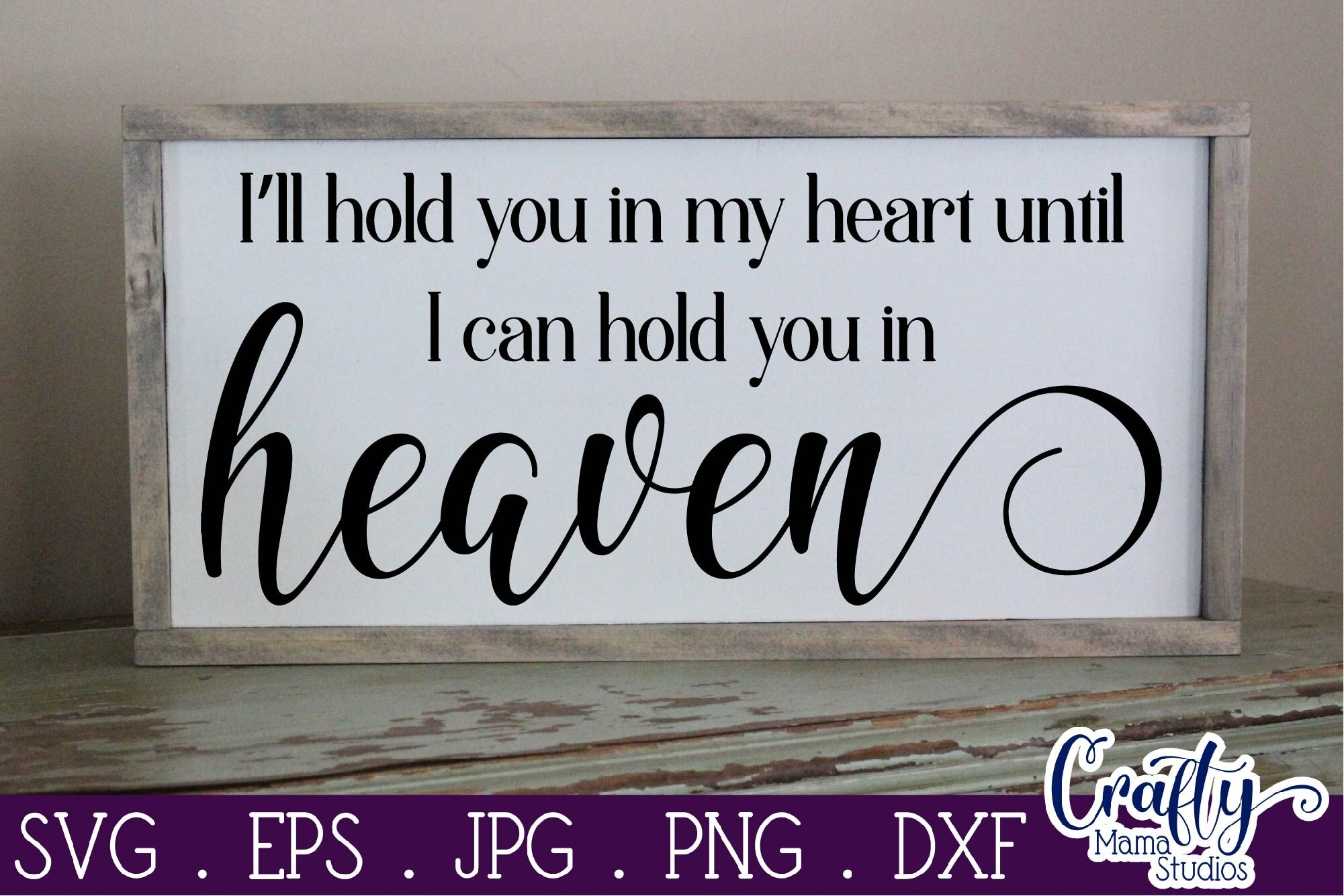 Download I Ll Hold You In My Heart Until I Hold You In Heaven Svg Memorial Sv By Crafty Mama Studios Thehungryjpeg Com