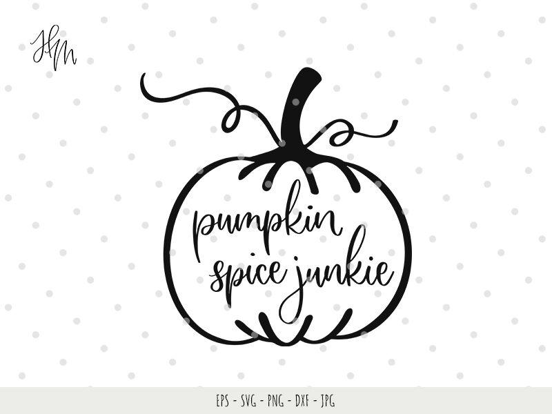 Pumpkin Spice Junkie Cut File Svg Dxf Jpg Png Eps By Henrieta Mudra Thehungryjpeg Com