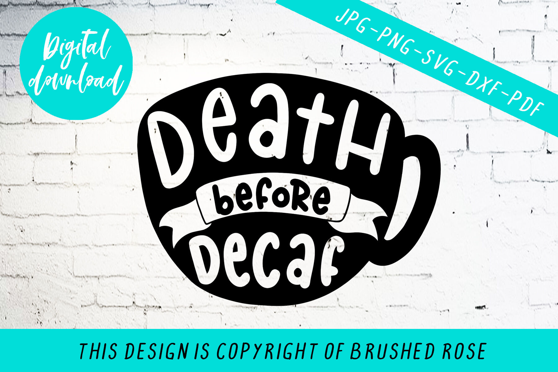 Death Before Decaf Svg Coffee Cut File By Brushed Rose Digital Thehungryjpeg Com
