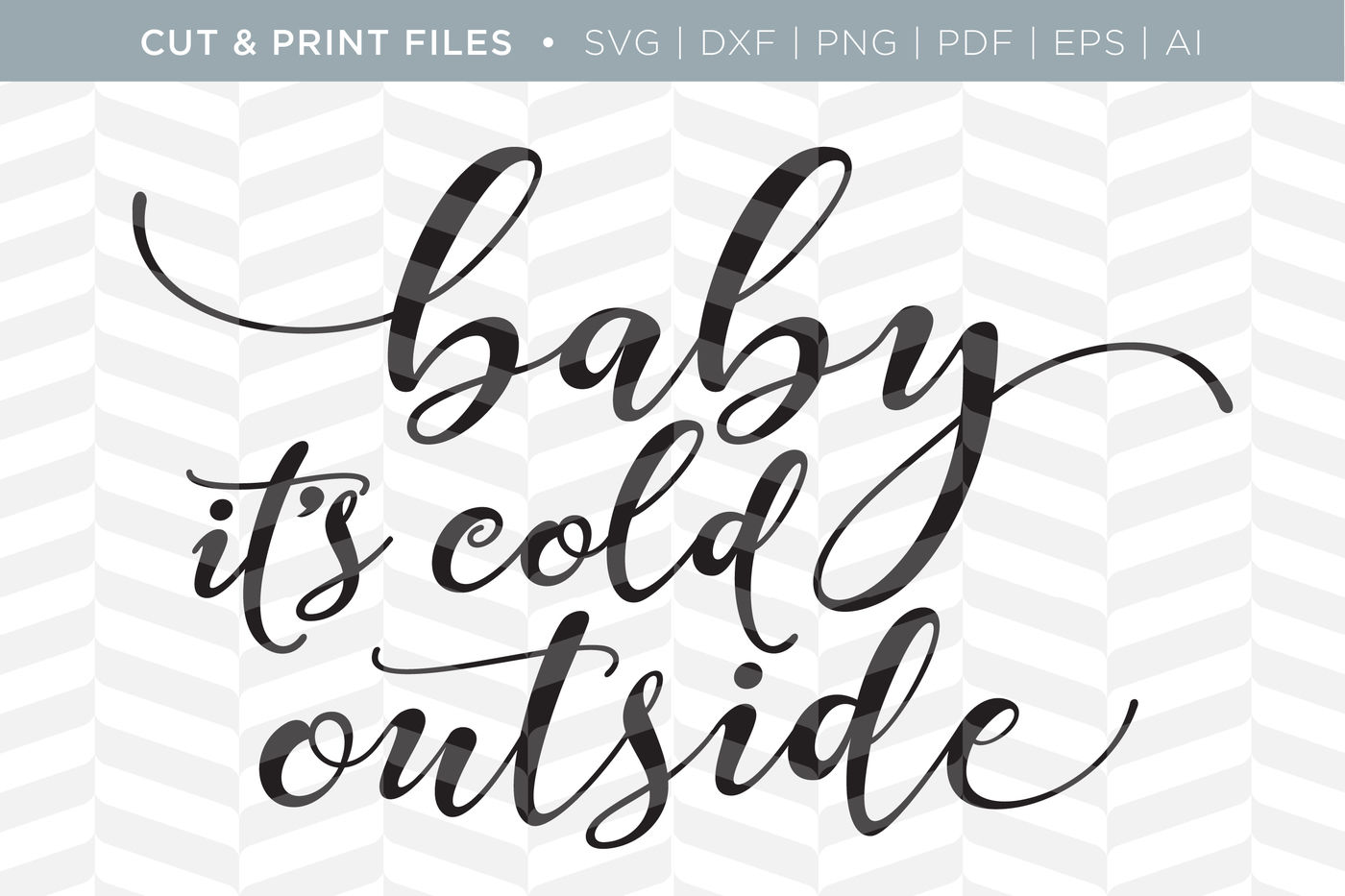 Baby It S Cold Outside Dxf Svg Png Pdf Cut Print Files By Simply Bright Studio Thehungryjpeg Com