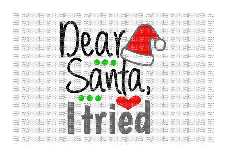 Dear Santa I Tried Cutting File Santa Svg Christmas Svg By Cut It Up Y All Thehungryjpeg Com