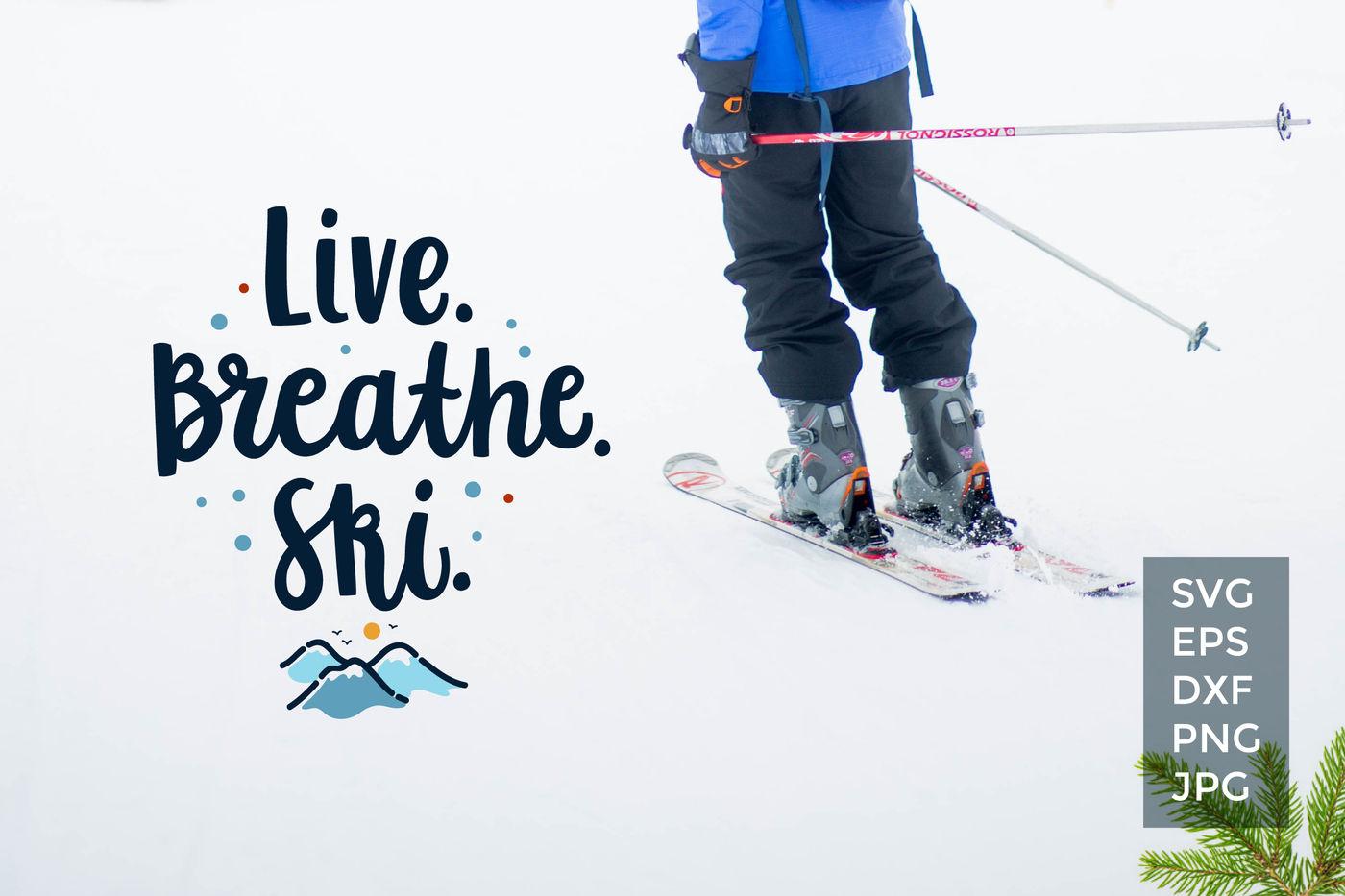 Live Breathe Ski, vector cut files By Zira Zulu | TheHungryJPEG com